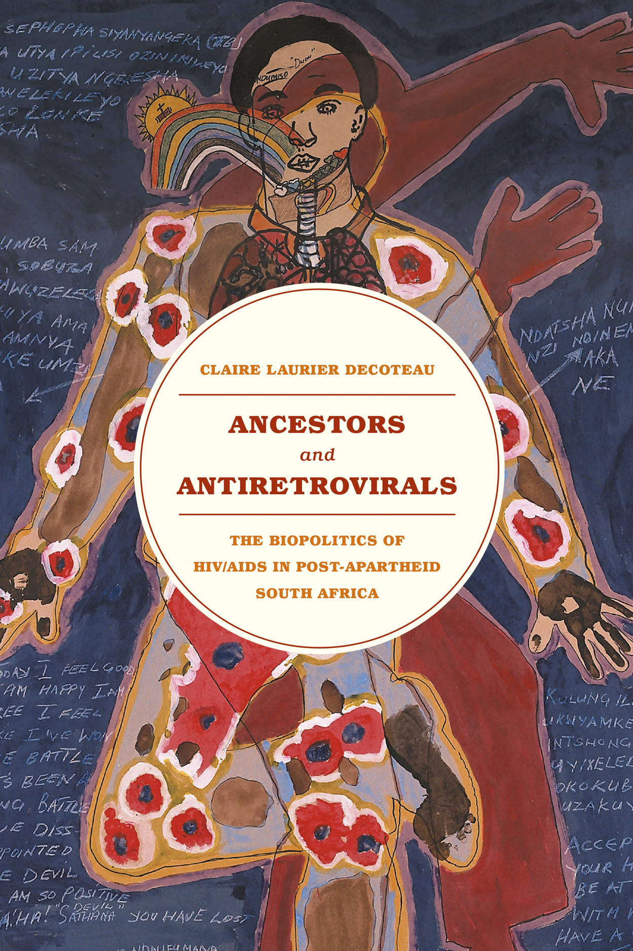 Ancestors and Antiretrovirals: The Biopolitics of HIV/AIDS in Post-Apartheid South Africa
