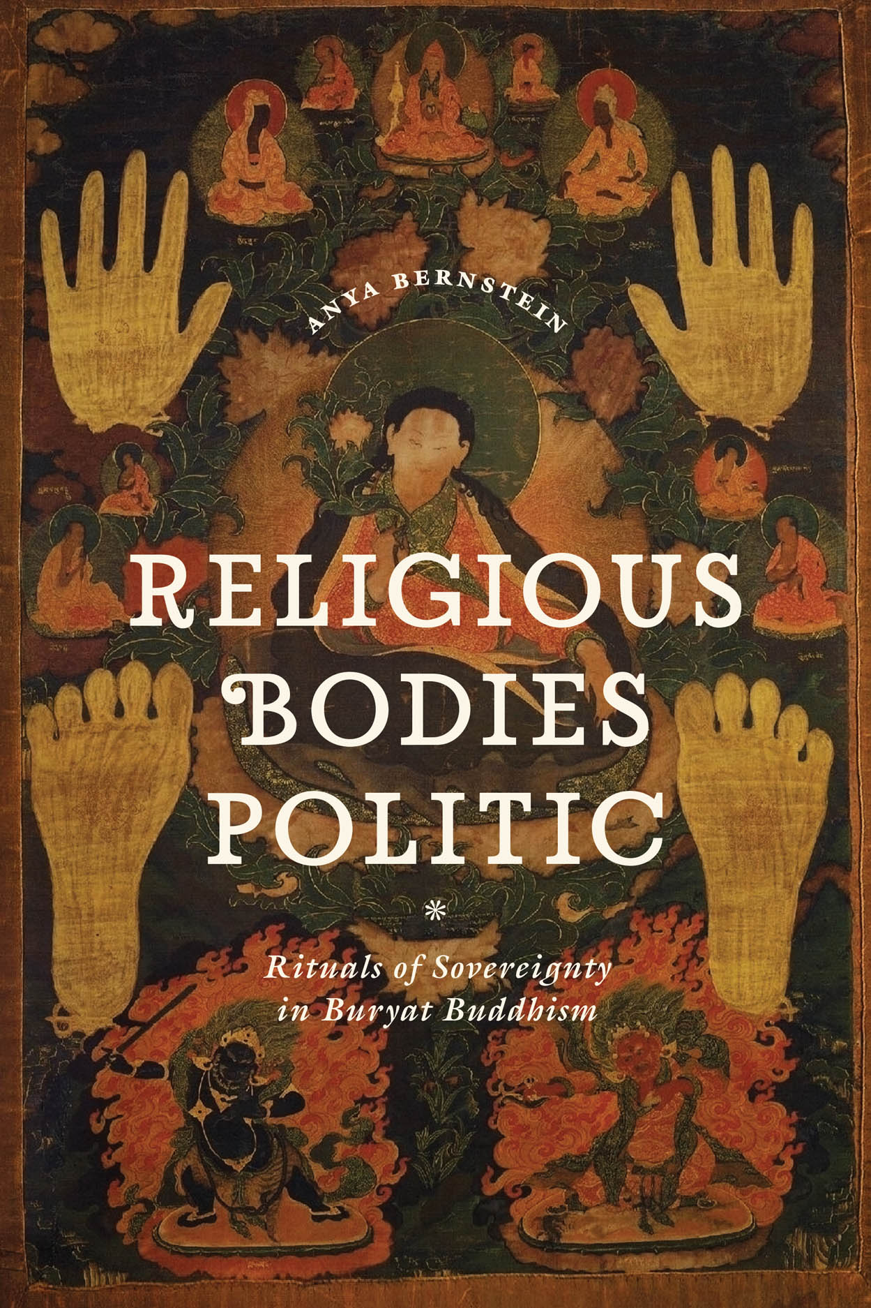 Religious Bodies Politic: Rituals of Sovereignty in Buryat Buddhism