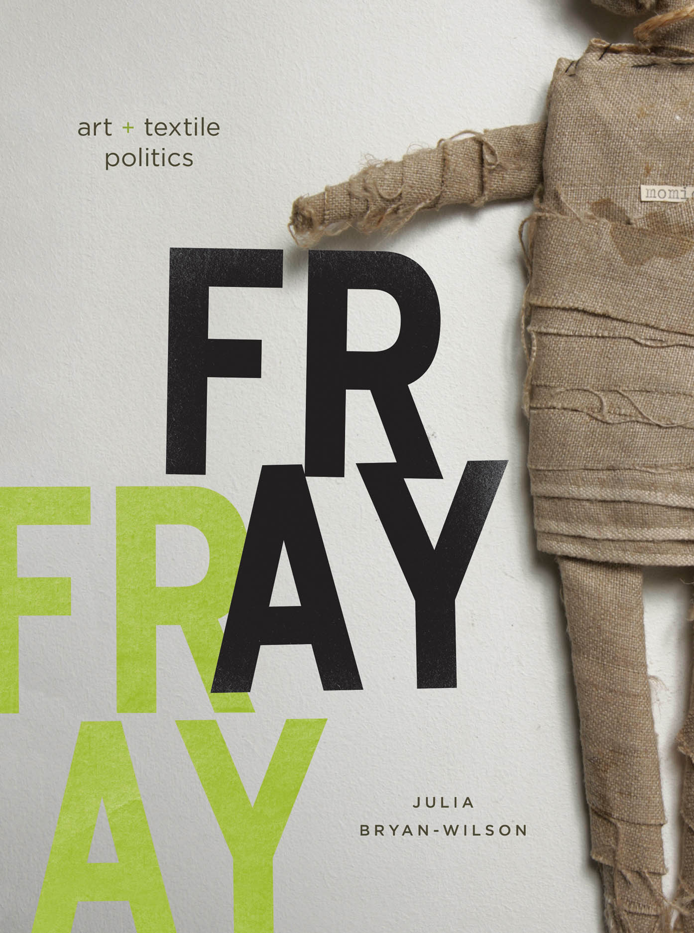 Fray: Art and Textile Politics