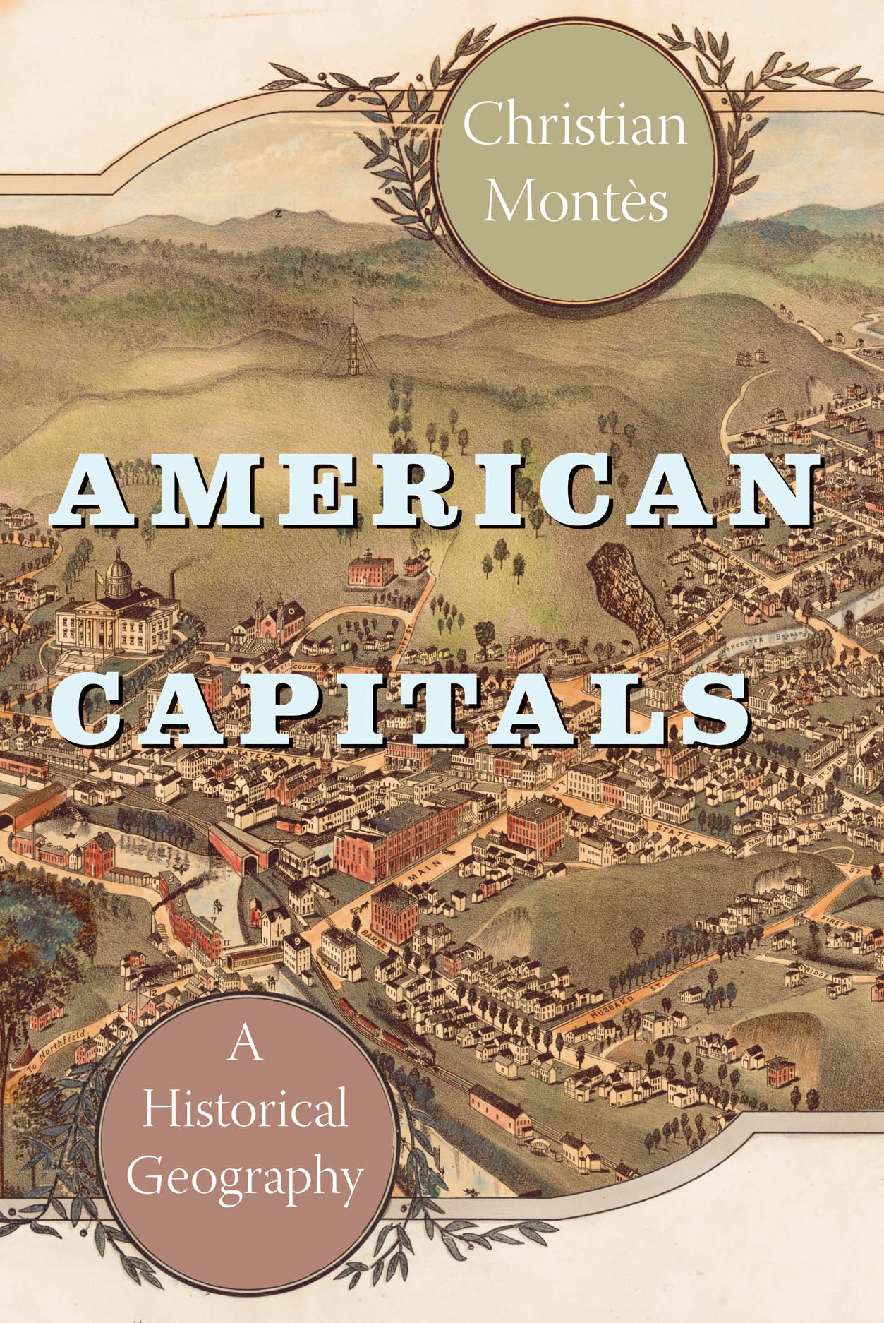 American Capitals: A Historical Geography
