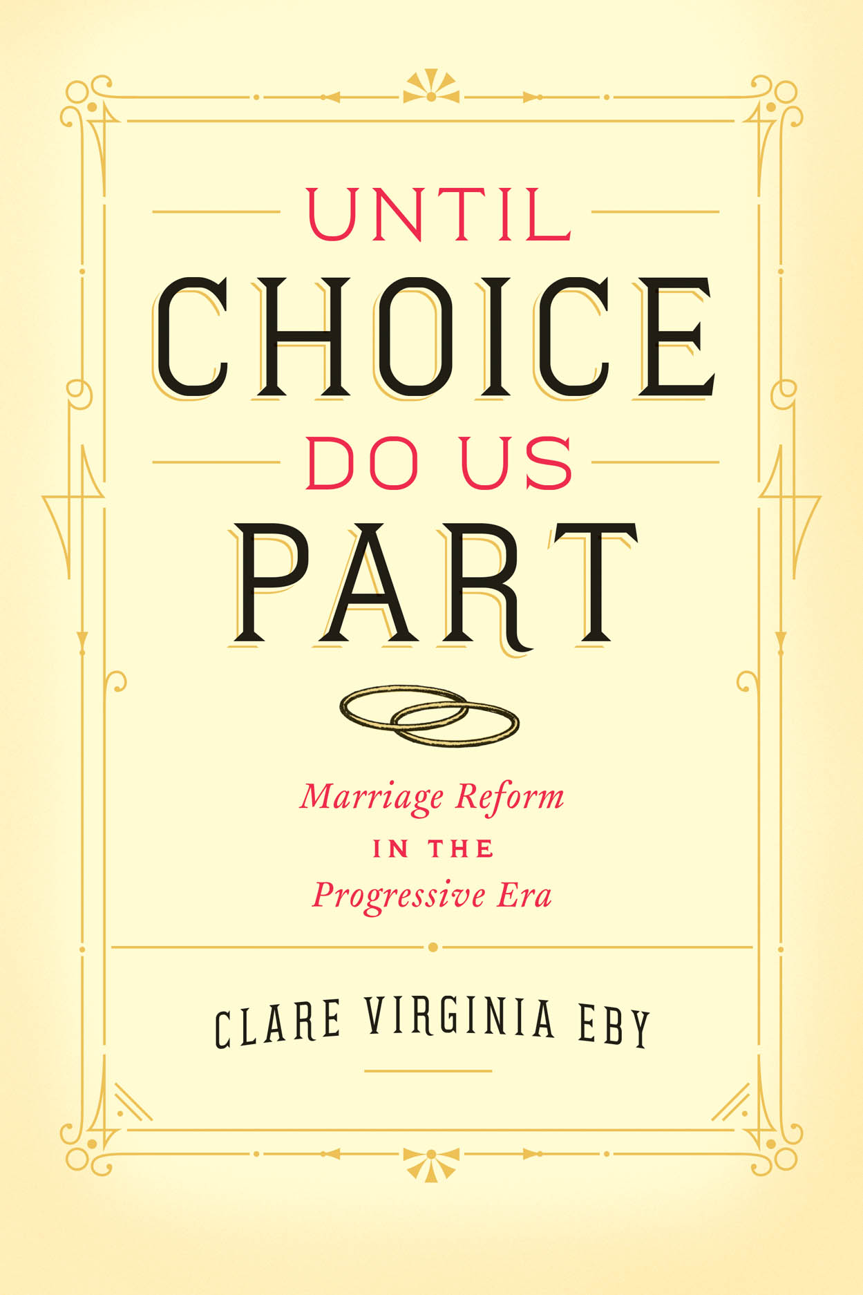 Until Choice Do Us Part: Marriage Reform in the Progressive Era