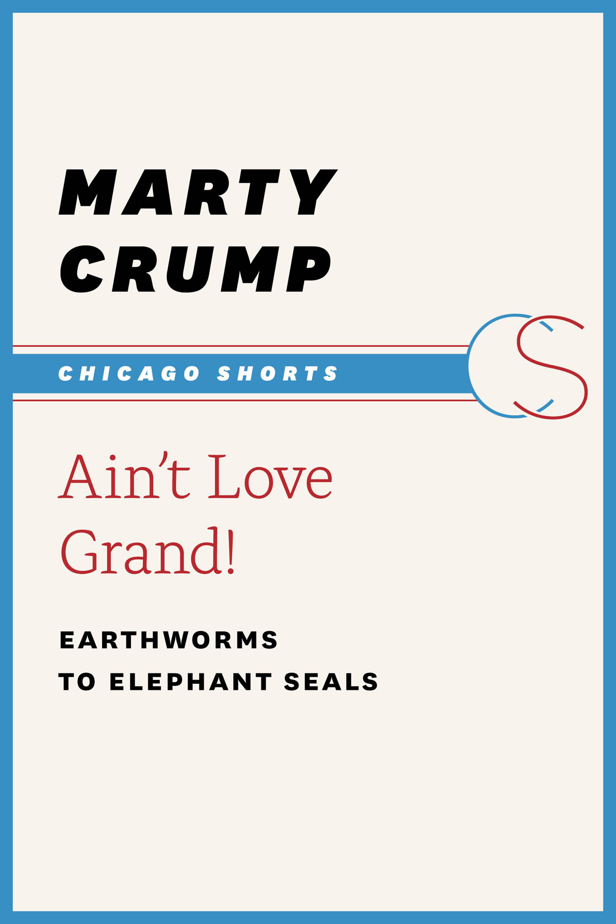Ain't Love Grand!: Earthworms to Elephant Seals