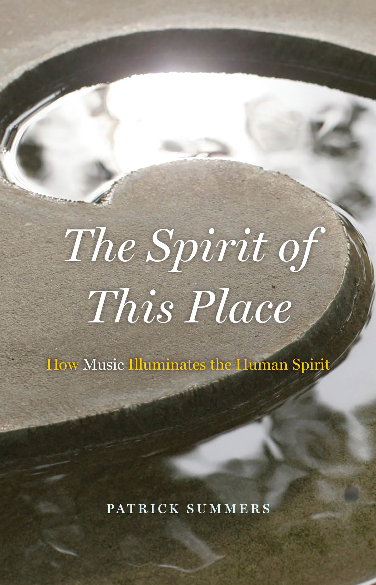 The Spirit of This Place: How Music Illuminates the Human Spirit