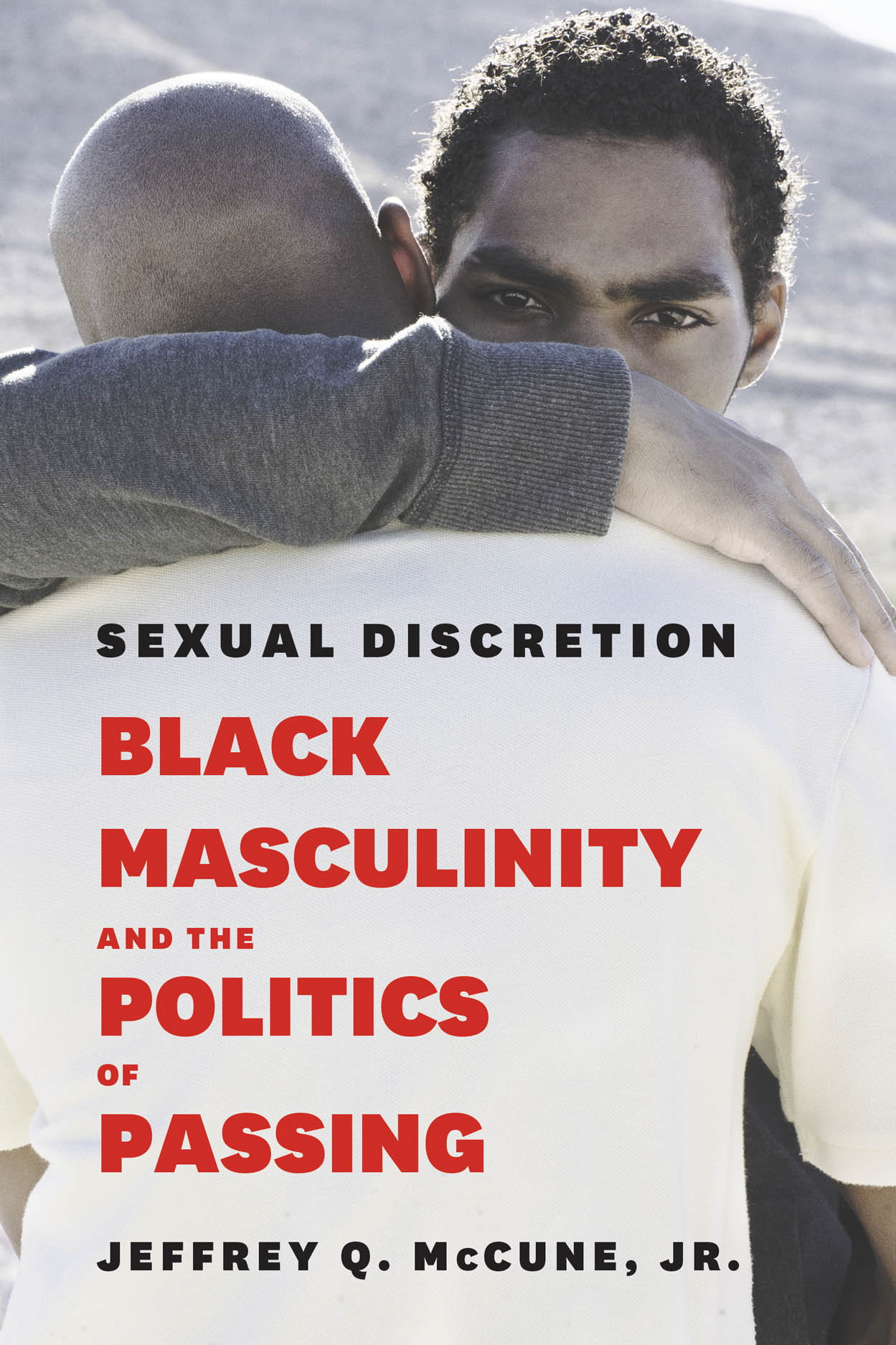 Sexual Discretion: Black Masculinity and the Politics of Passing