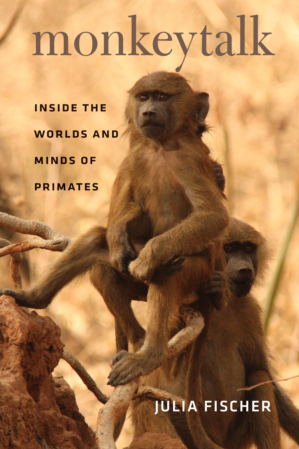 Monkeytalk: Inside the Worlds and Minds of Primates