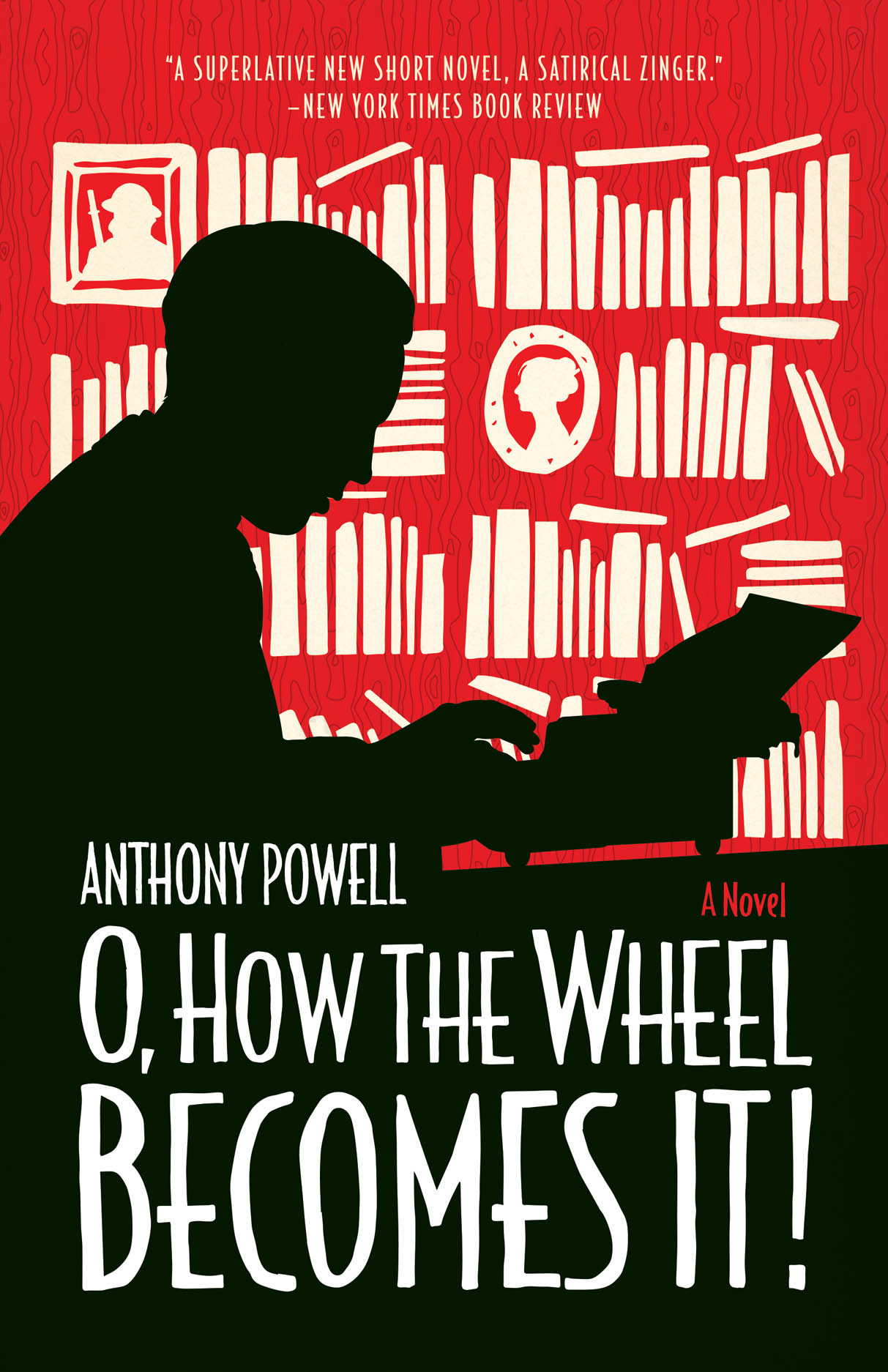 O, How the Wheel Becomes It!: A Novel