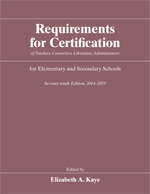 Requirements for Certification of Teachers, Counselors, Librarians, Administrators for Elementary and Secondary Schools, Seventy-ninth Edition, 2014-2015
