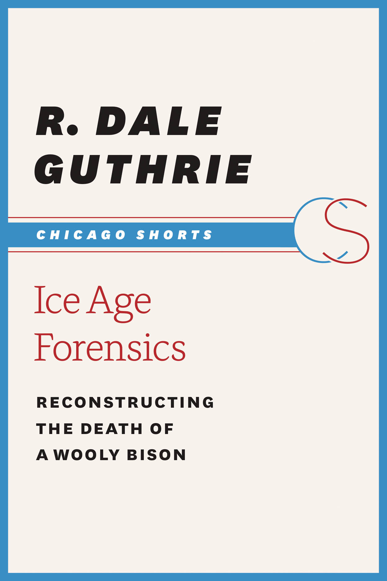 Ice Age Forensics: Reconstructing the Death of a Wooly Bison