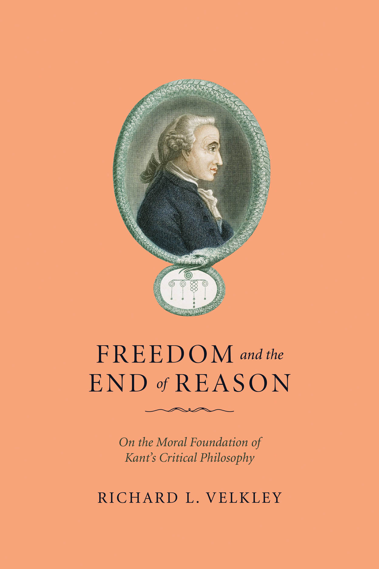 Freedom and the End of Reason: On the Moral Foundation of Kant's Critical Philosophy