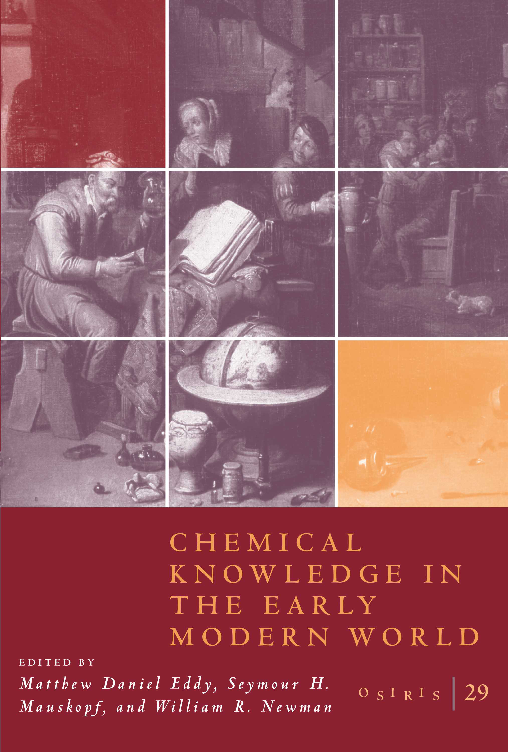 Osiris, Volume 29: Chemical Knowledge in the Early Modern World