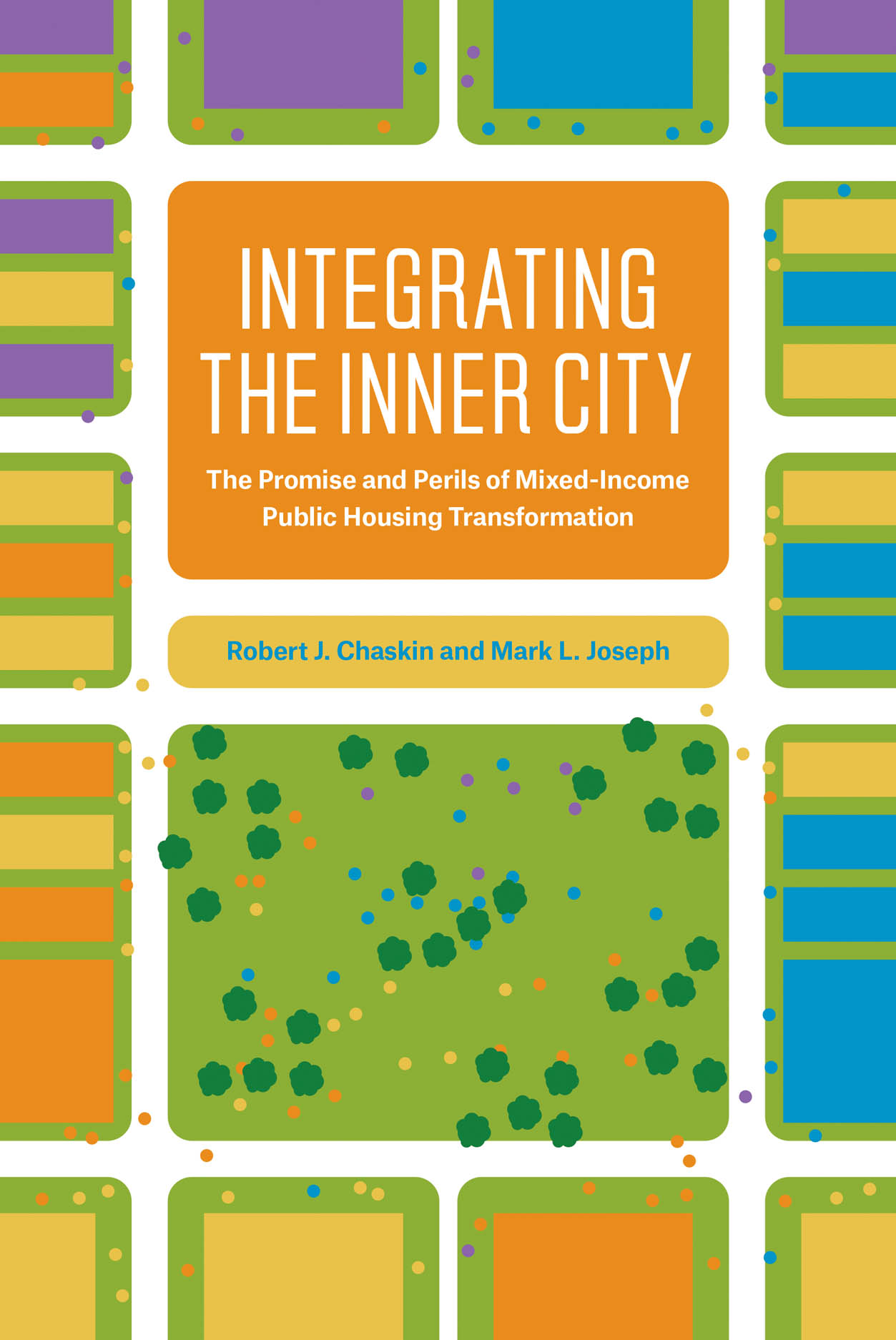 Integrating the Inner City: The Promise and Perils of Mixed-Income Public Housing Transformation