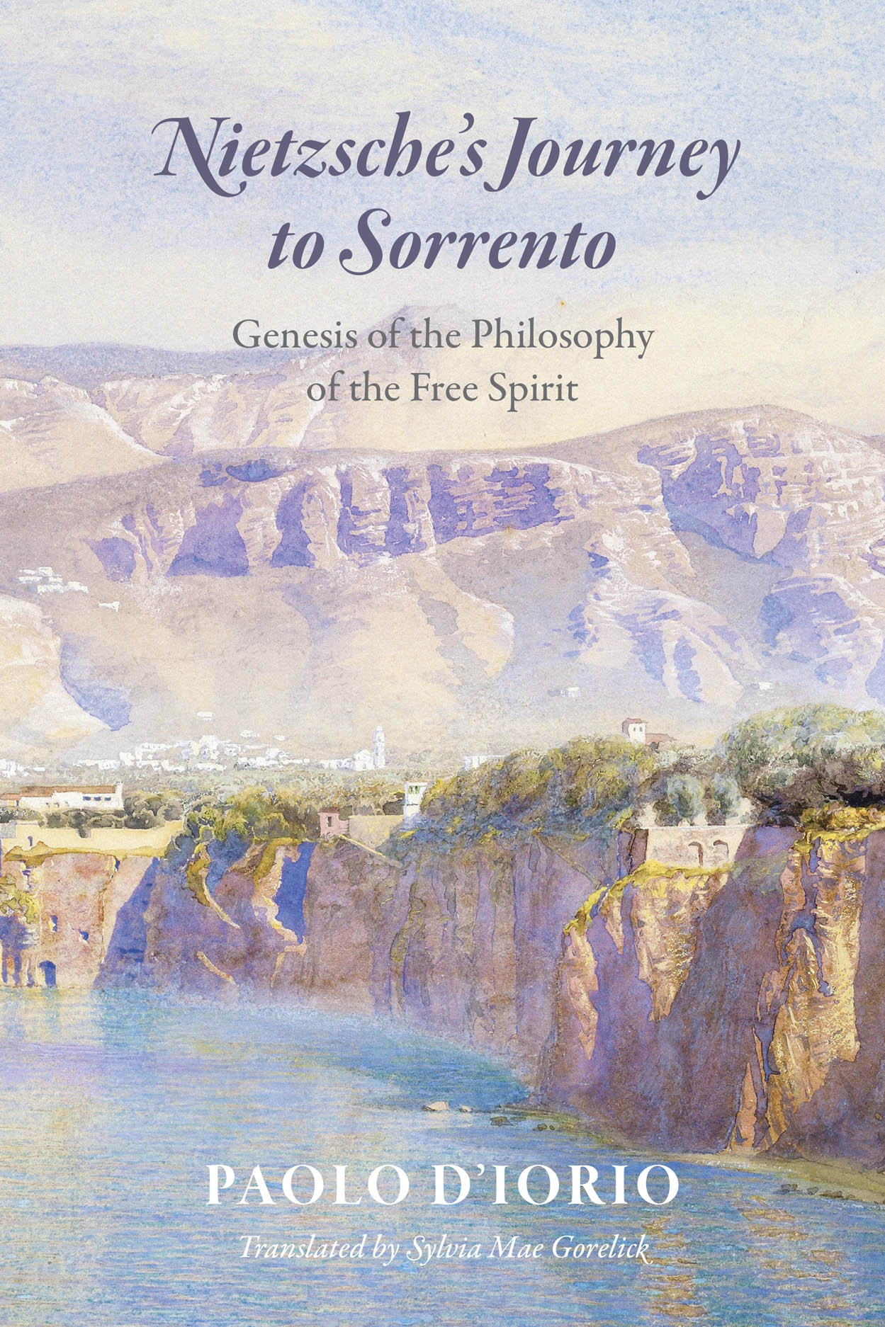Nietzsche's Journey to Sorrento: Genesis of the Philosophy of the Free Spirit