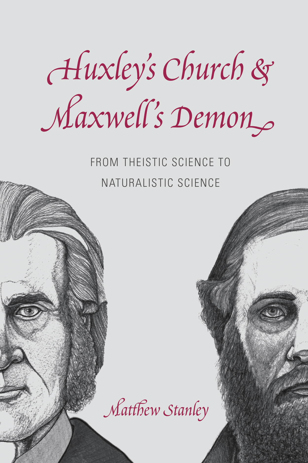Huxley's Church and Maxwell's Demon: From Theistic Science to Naturalistic Science