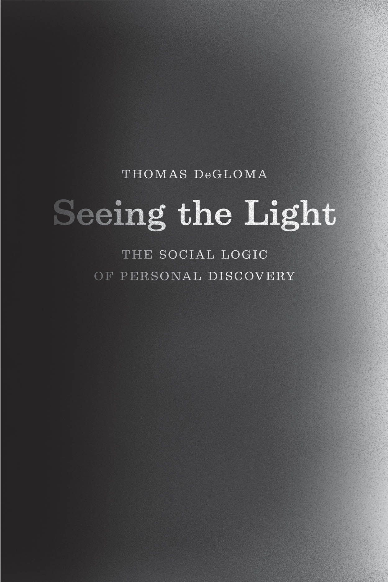 Seeing the Light: The Social Logic of Personal Discovery