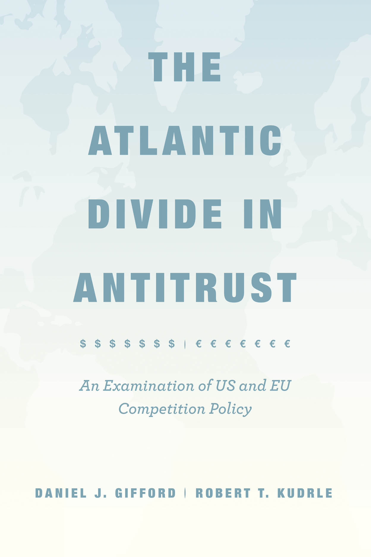 The Atlantic Divide in Antitrust: An Examination of US and EU Competition Policy