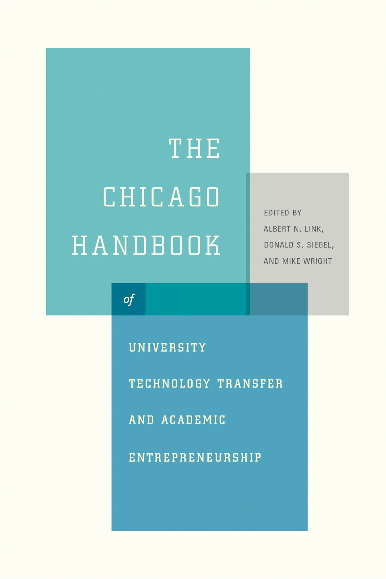 The Chicago Handbook of University Technology Transfer and Academic Entrepreneurship