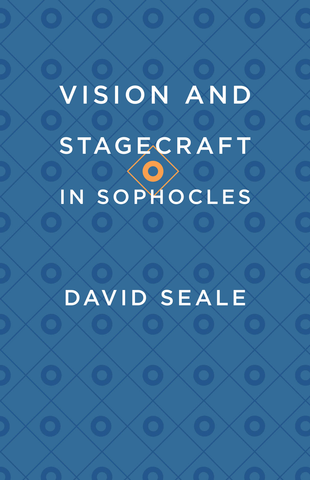 Vision and Stagecraft in Sophocles