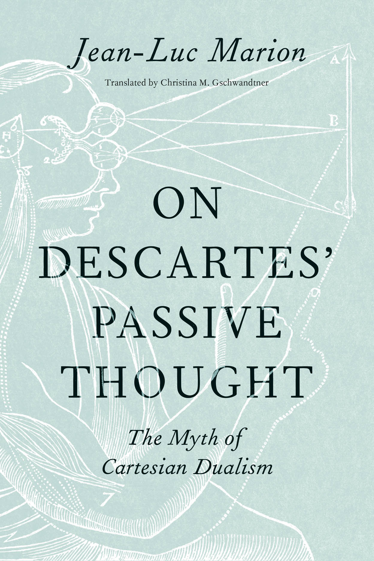 On Descartes' Passive Thought: The Myth of Cartesian Dualism Book Cover