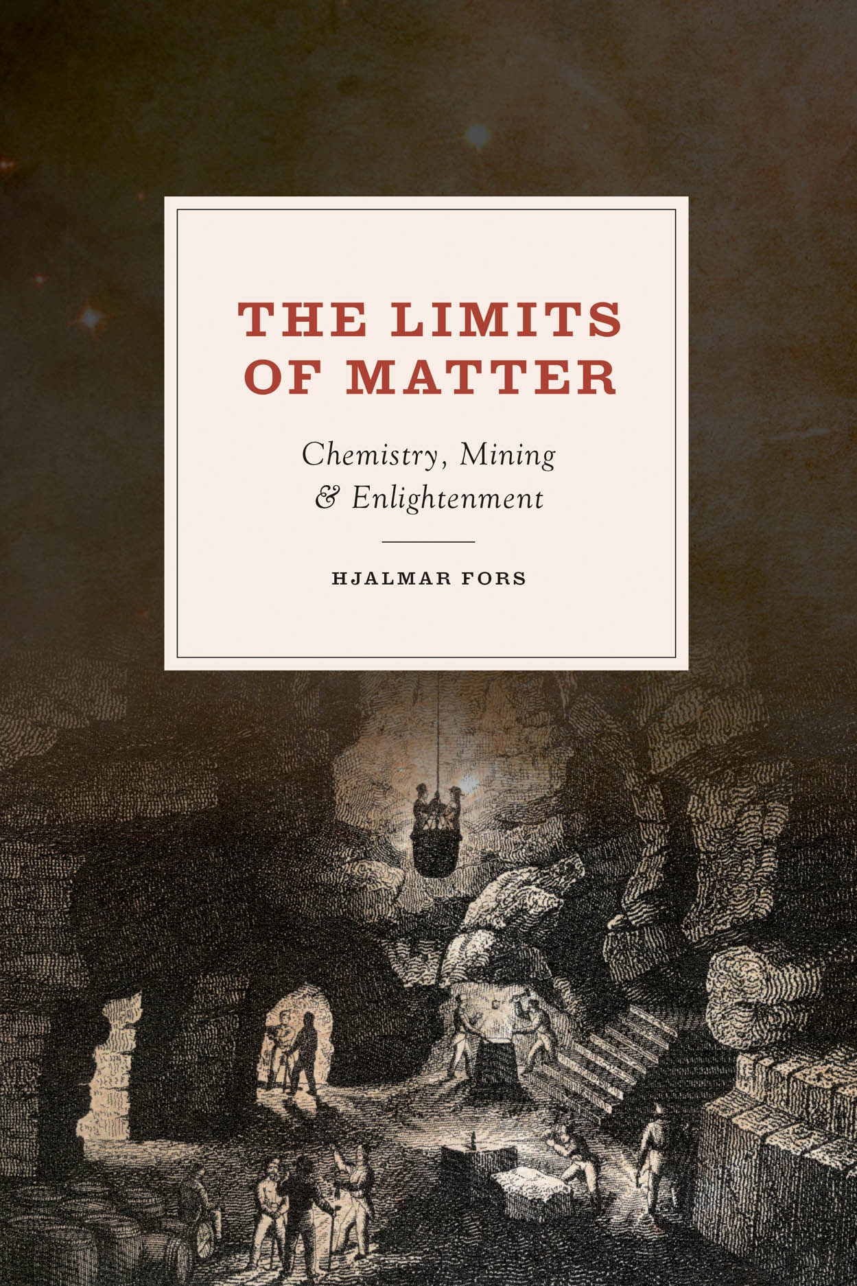 The Limits of Matter: Chemistry, Mining, and Enlightenment
