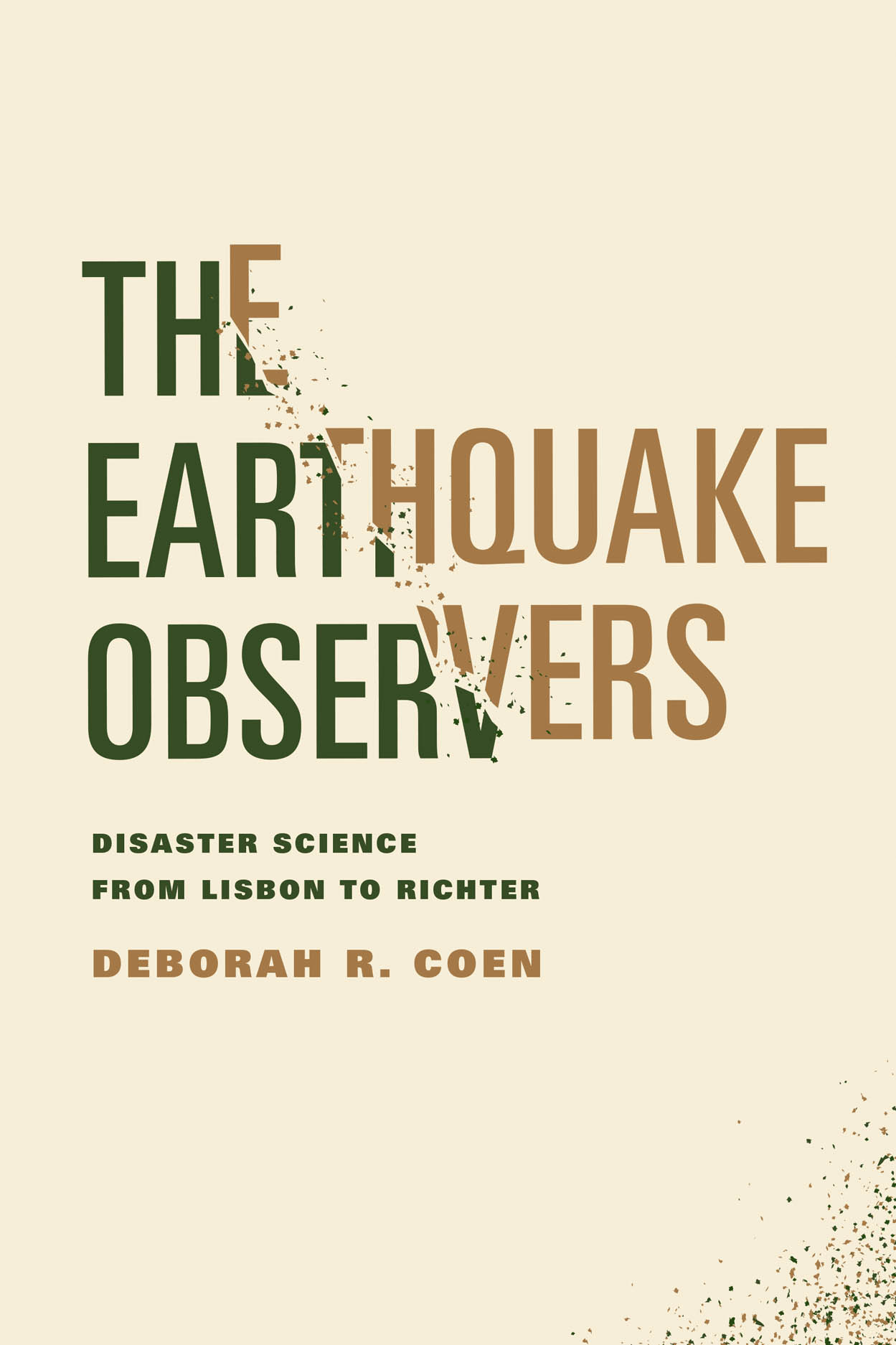 The Earthquake Observers: Disaster Science from Lisbon to Richter