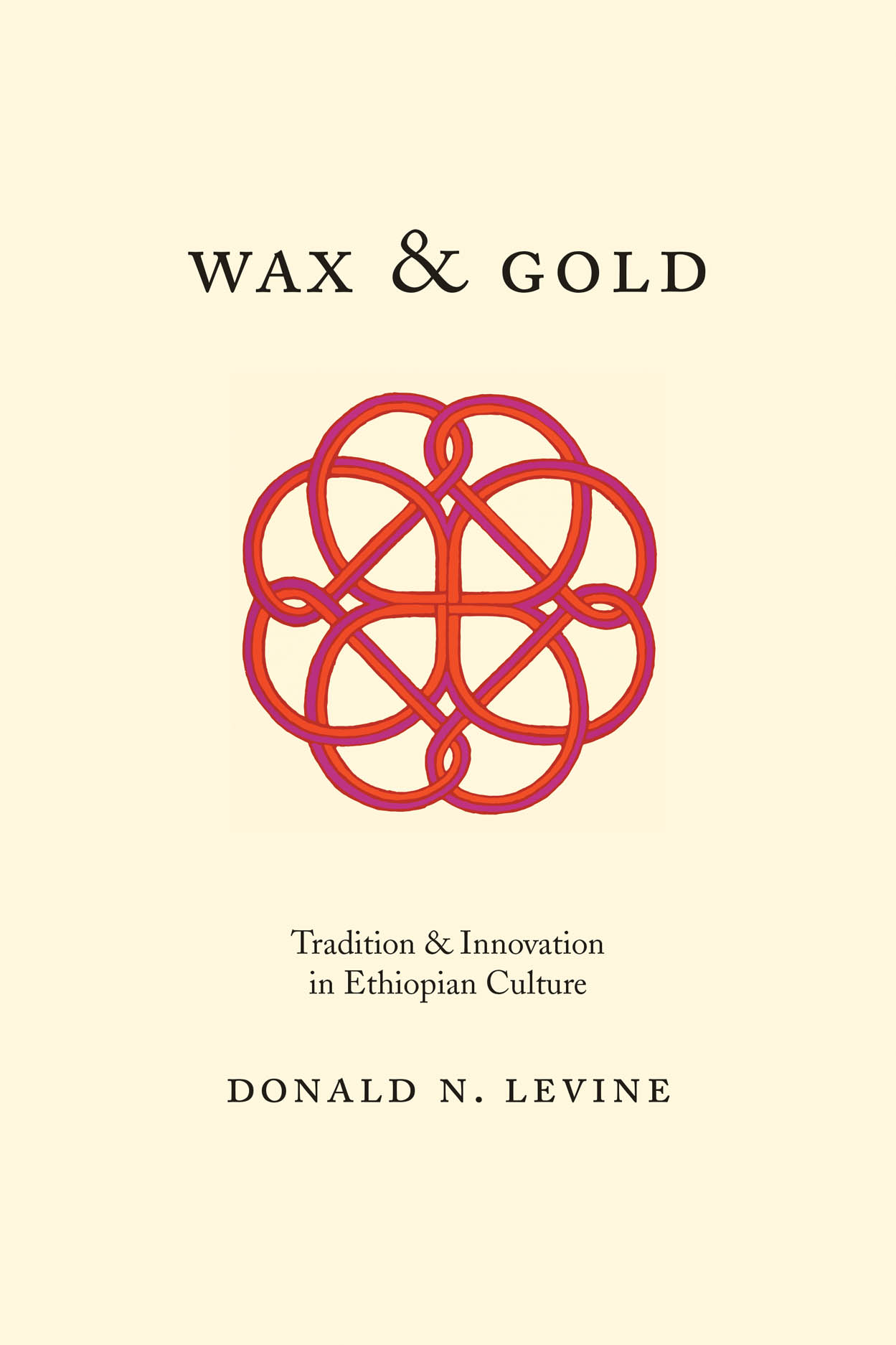 Wax and Gold: Tradition and Innovation in Ethiopian Culture