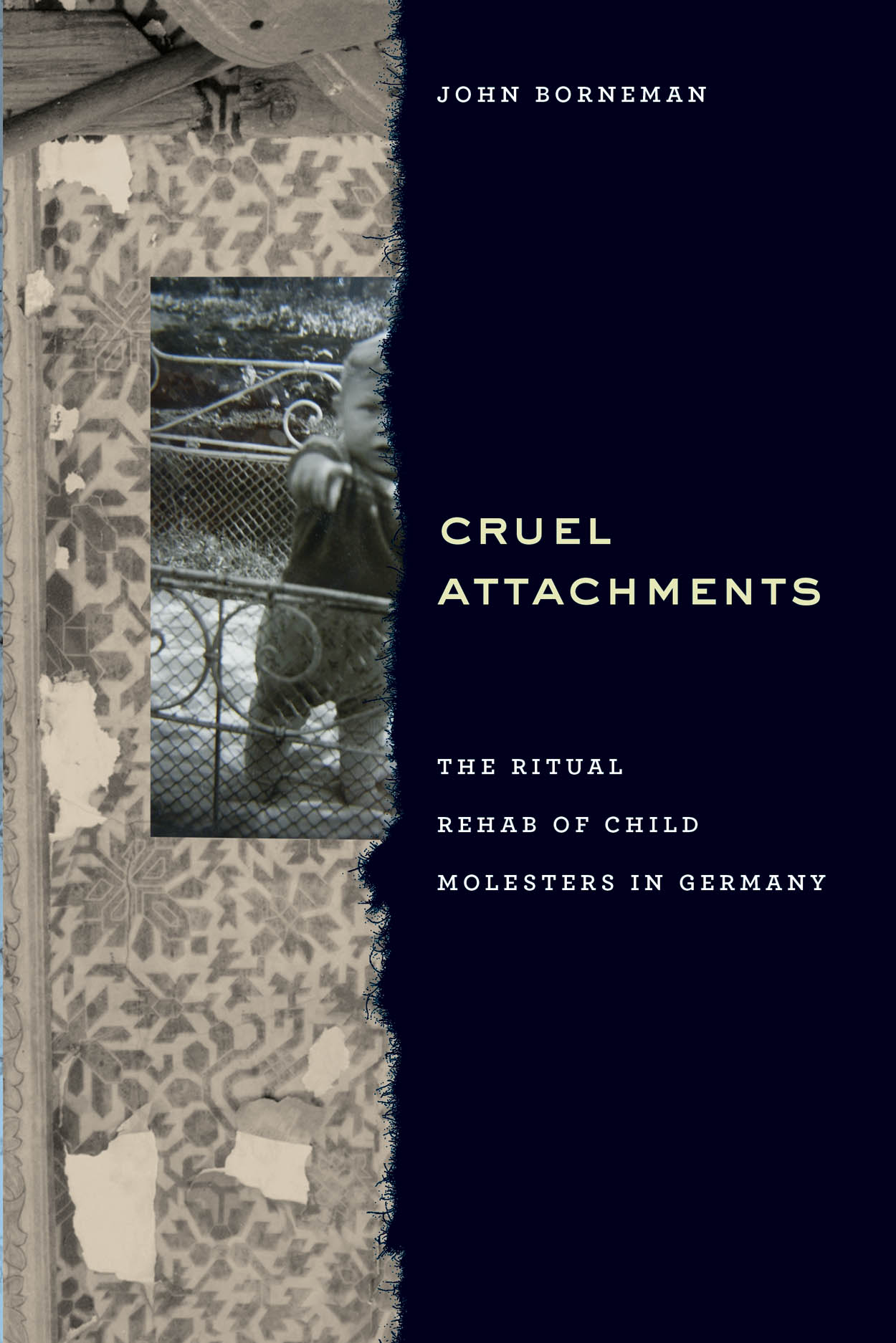 Cruel Attachments: The Ritual Rehab of Child Molesters in Germany