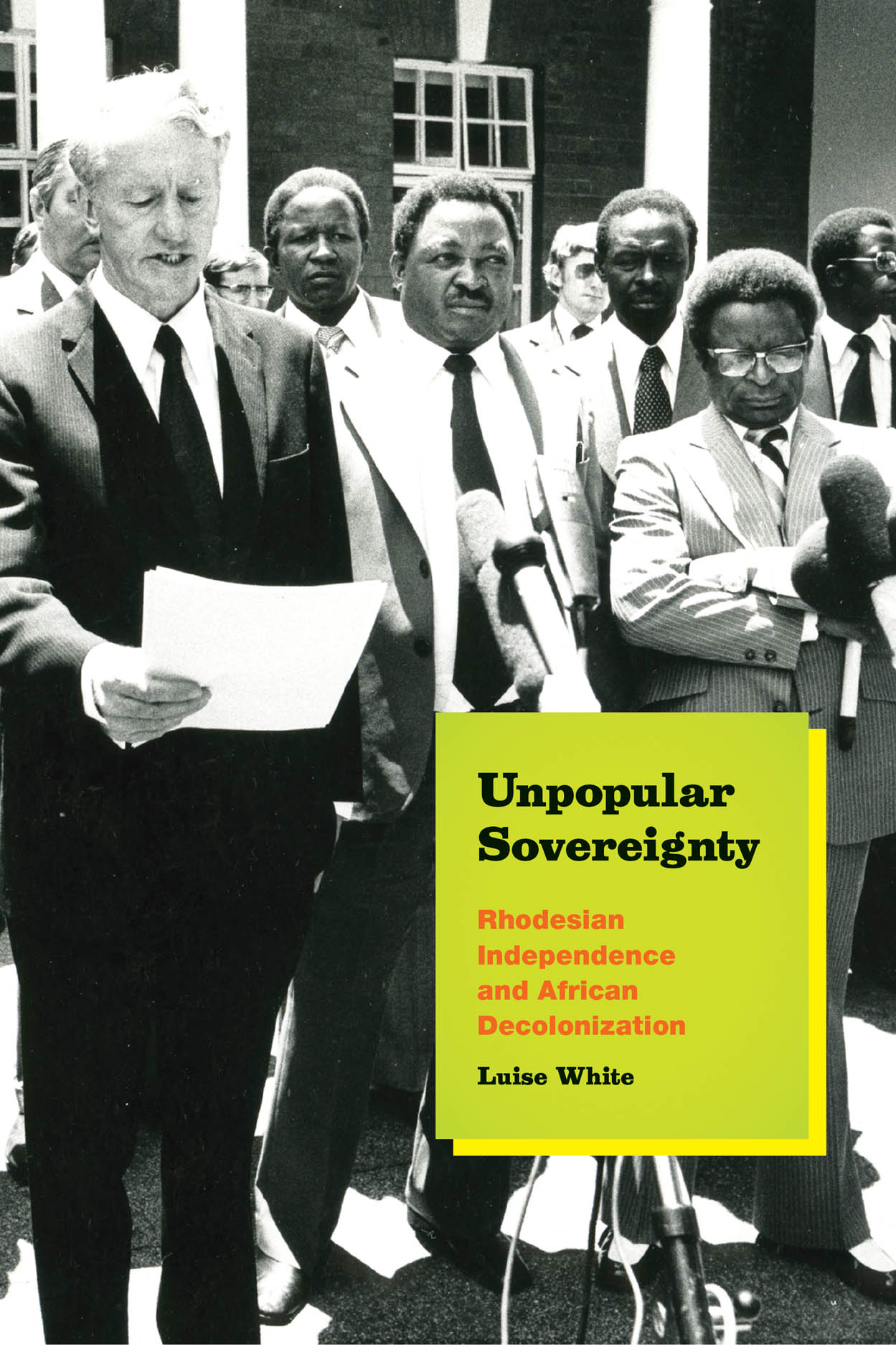 Unpopular Sovereignty: Rhodesian Independence and African Decolonization