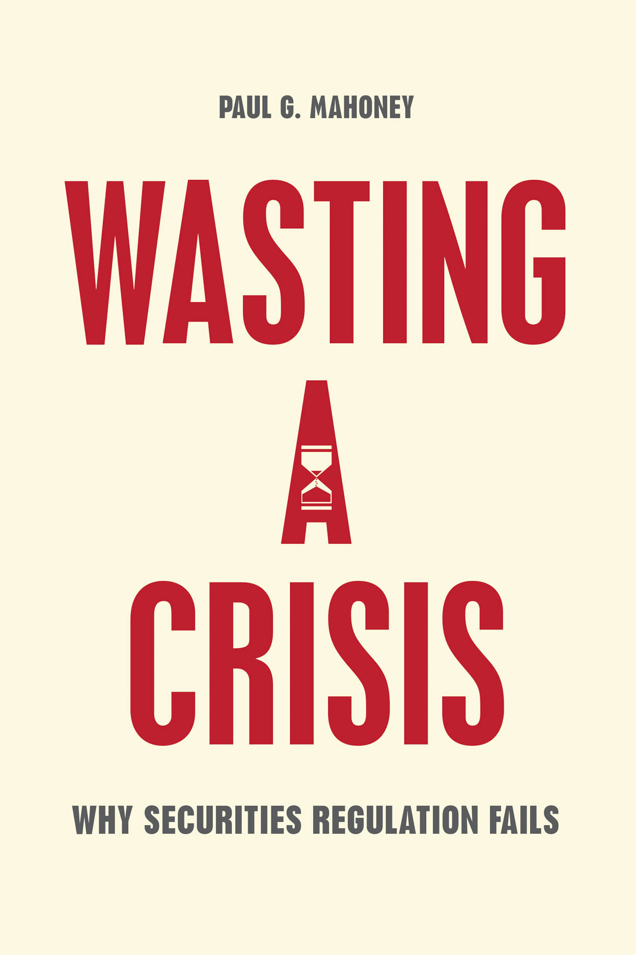 Wasting a Crisis: Why Securities Regulation Fails