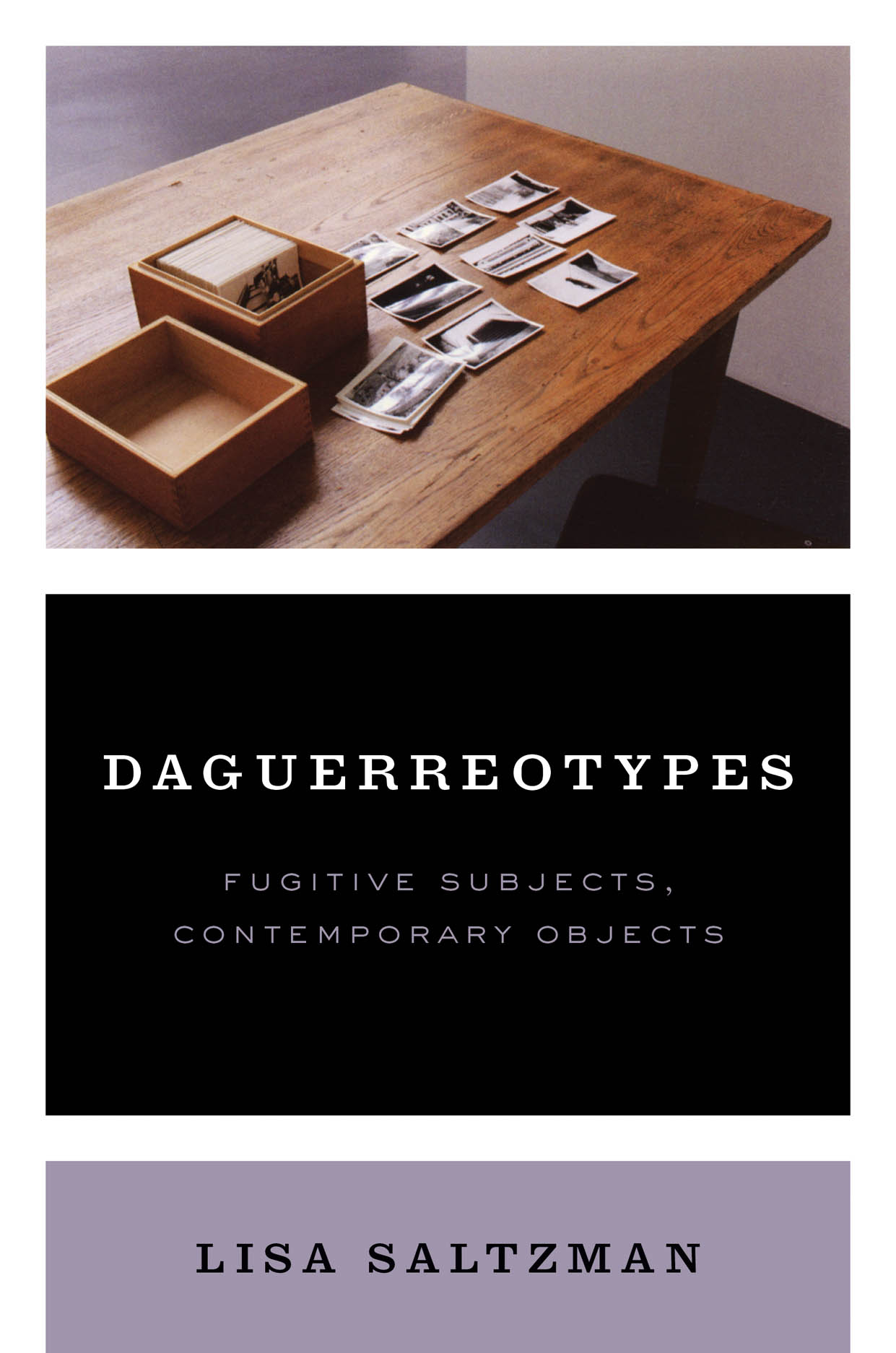 Daguerreotypes: Fugitive Subjects, Contemporary Objects