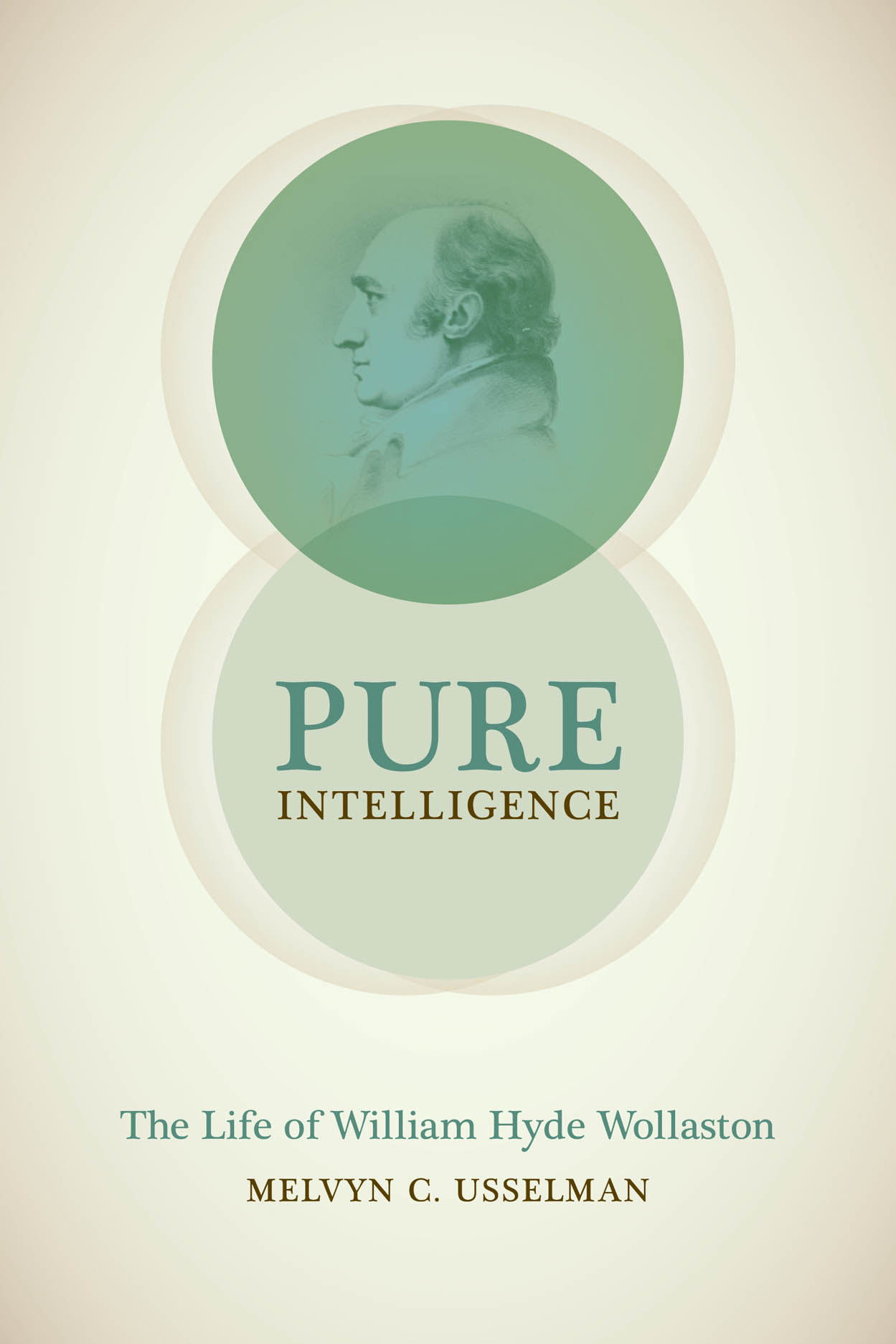 Pure Intelligence: The Life of William Hyde Wollaston