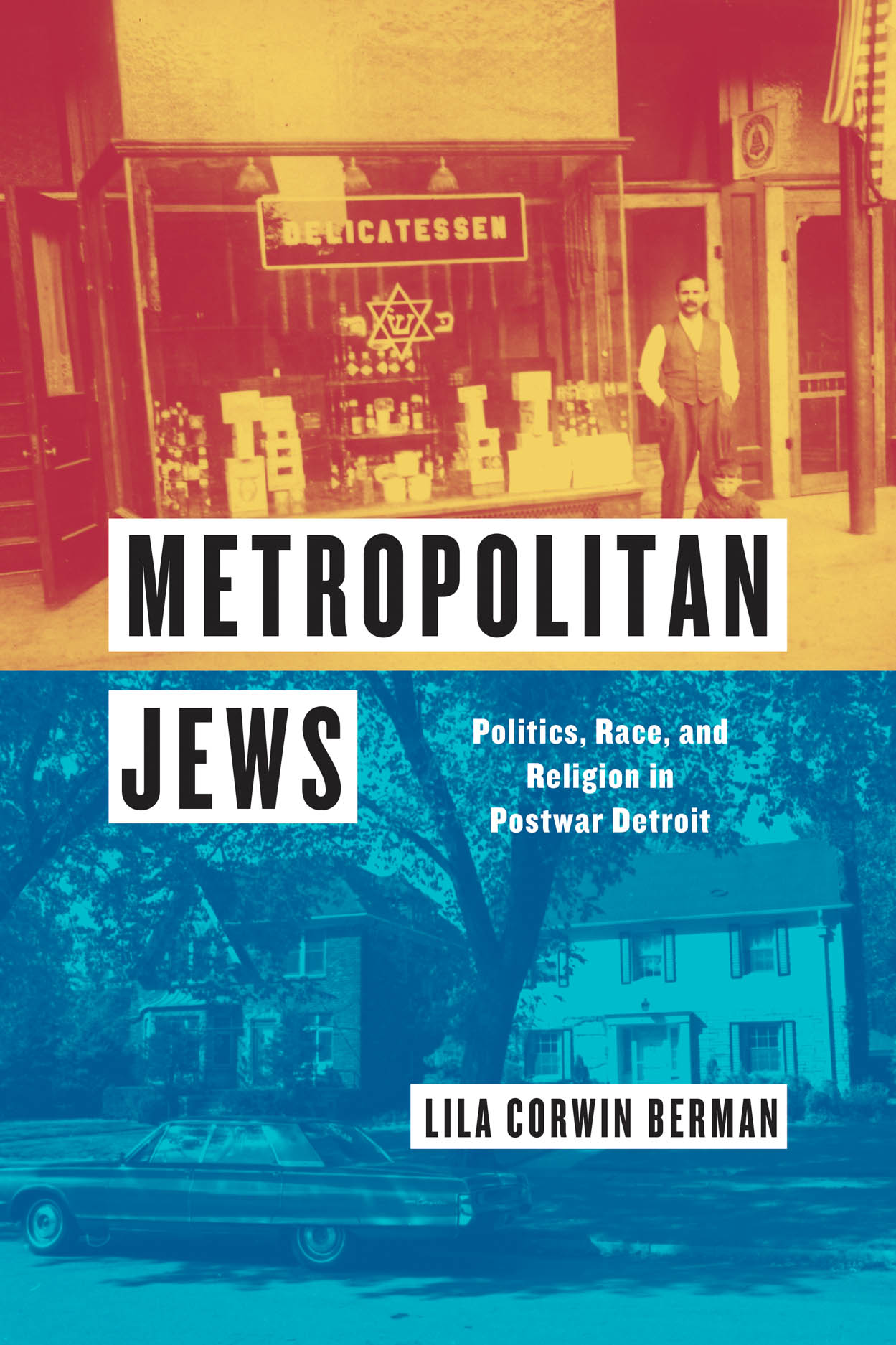 Metropolitan Jews: Politics, Race, and Religion in Postwar Detroit
