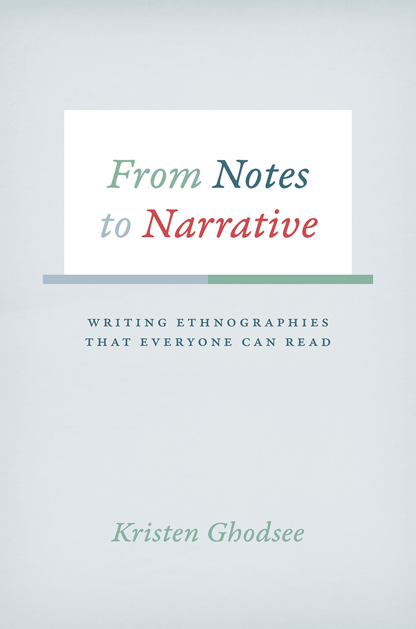 From Notes to Narrative: Writing Ethnographies That Everyone Can Read