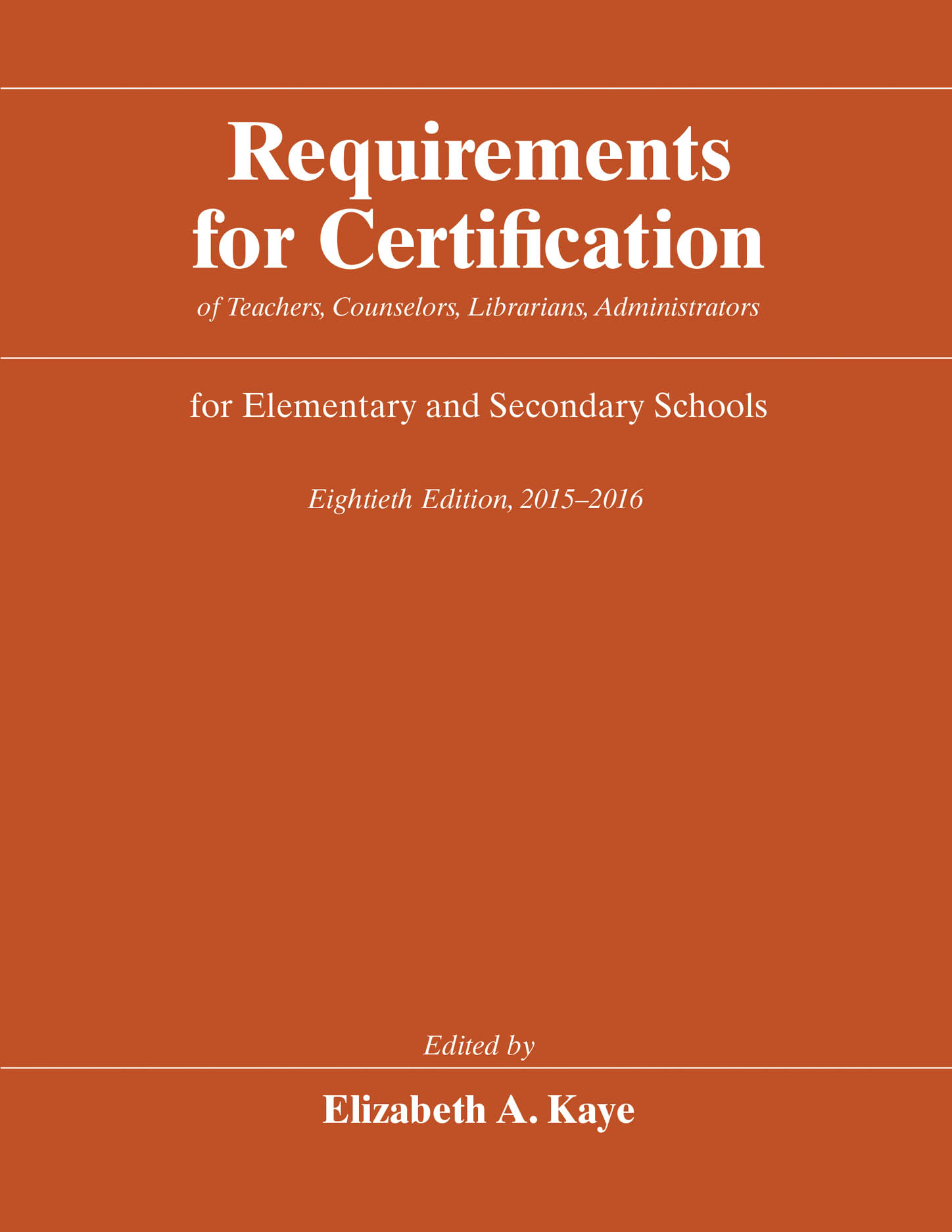 Requirements for Certification of Teachers, Counselors, Librarians, Administrators for Elementary and Secondary Schools, Eightieth Edition, 2015-2016