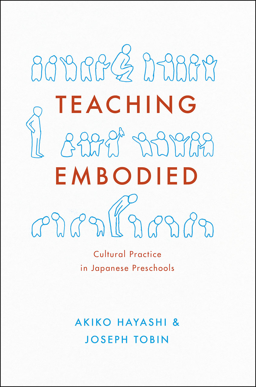 Teaching Embodied: Cultural Practice in Japanese Preschools