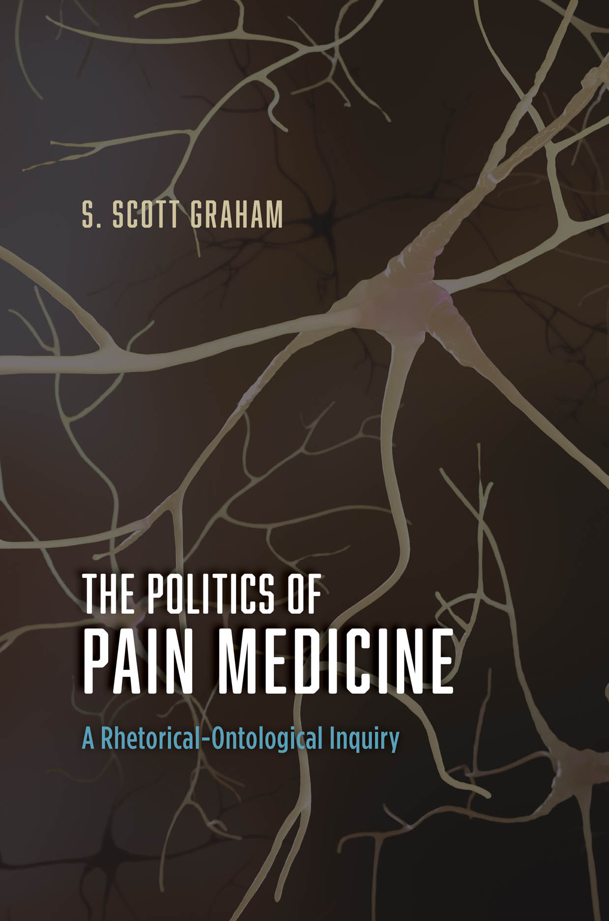 The Politics of Pain Medicine: A Rhetorical-Ontological Inquiry