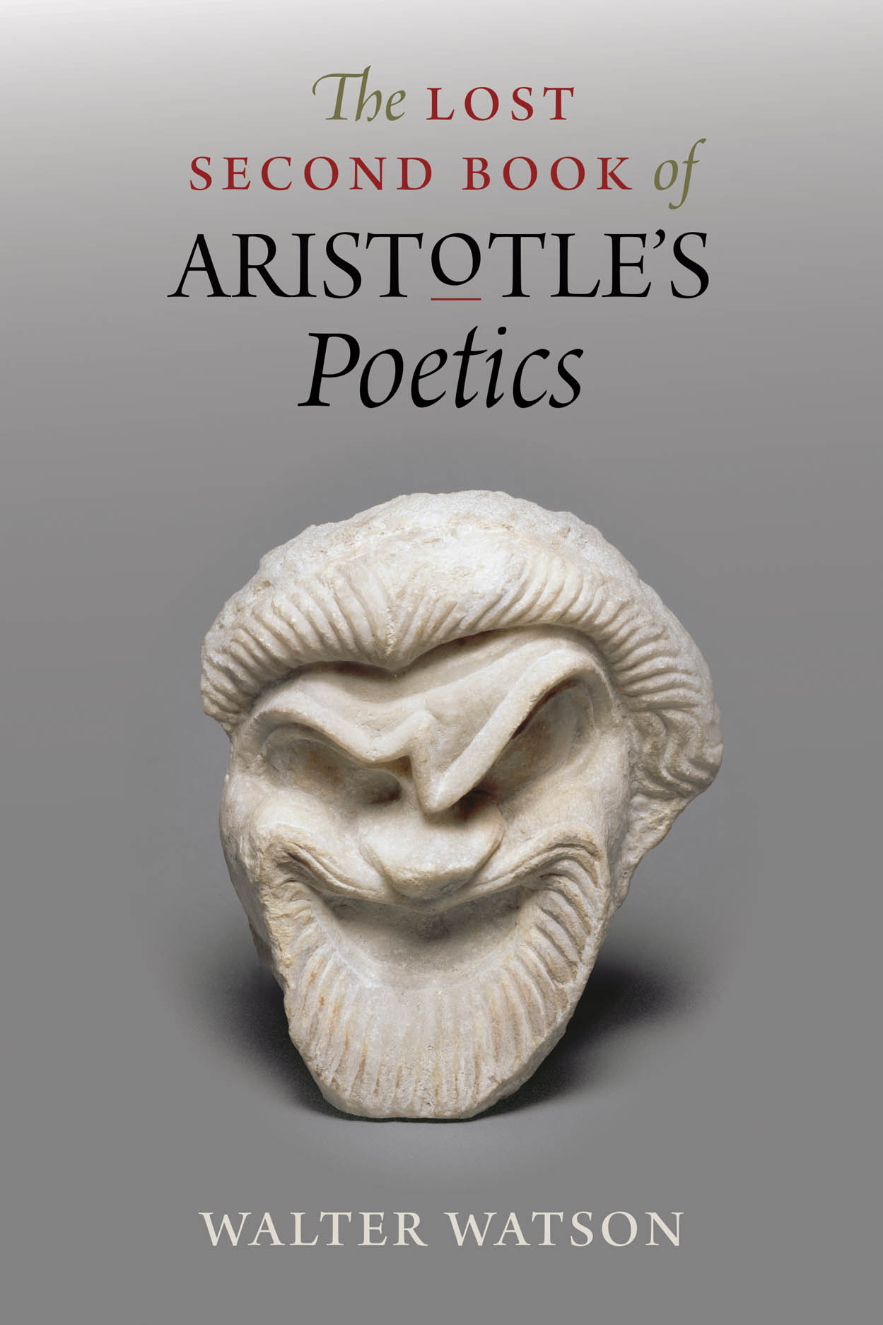 The Lost Second Book of Aristotle's