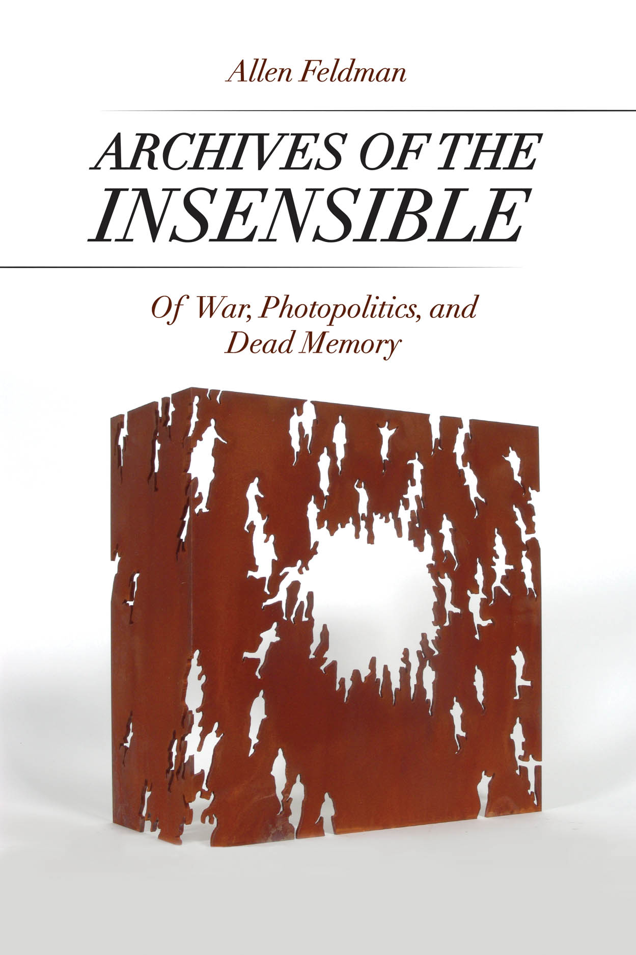Archives of the Insensible: Of War, Photopolitics, and Dead Memory
