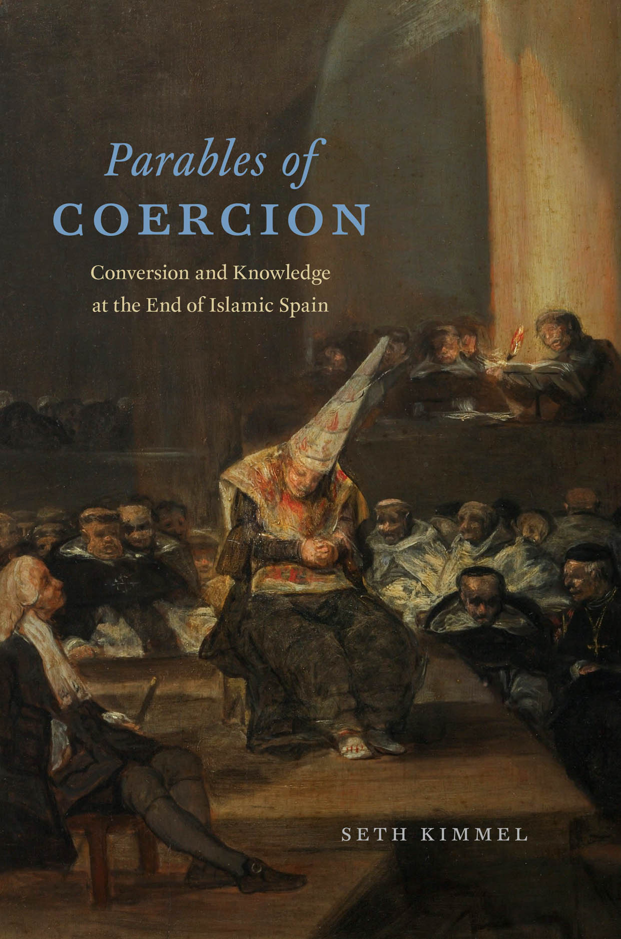 Parables of Coercion: Conversion and Knowledge at the End of Islamic Spain