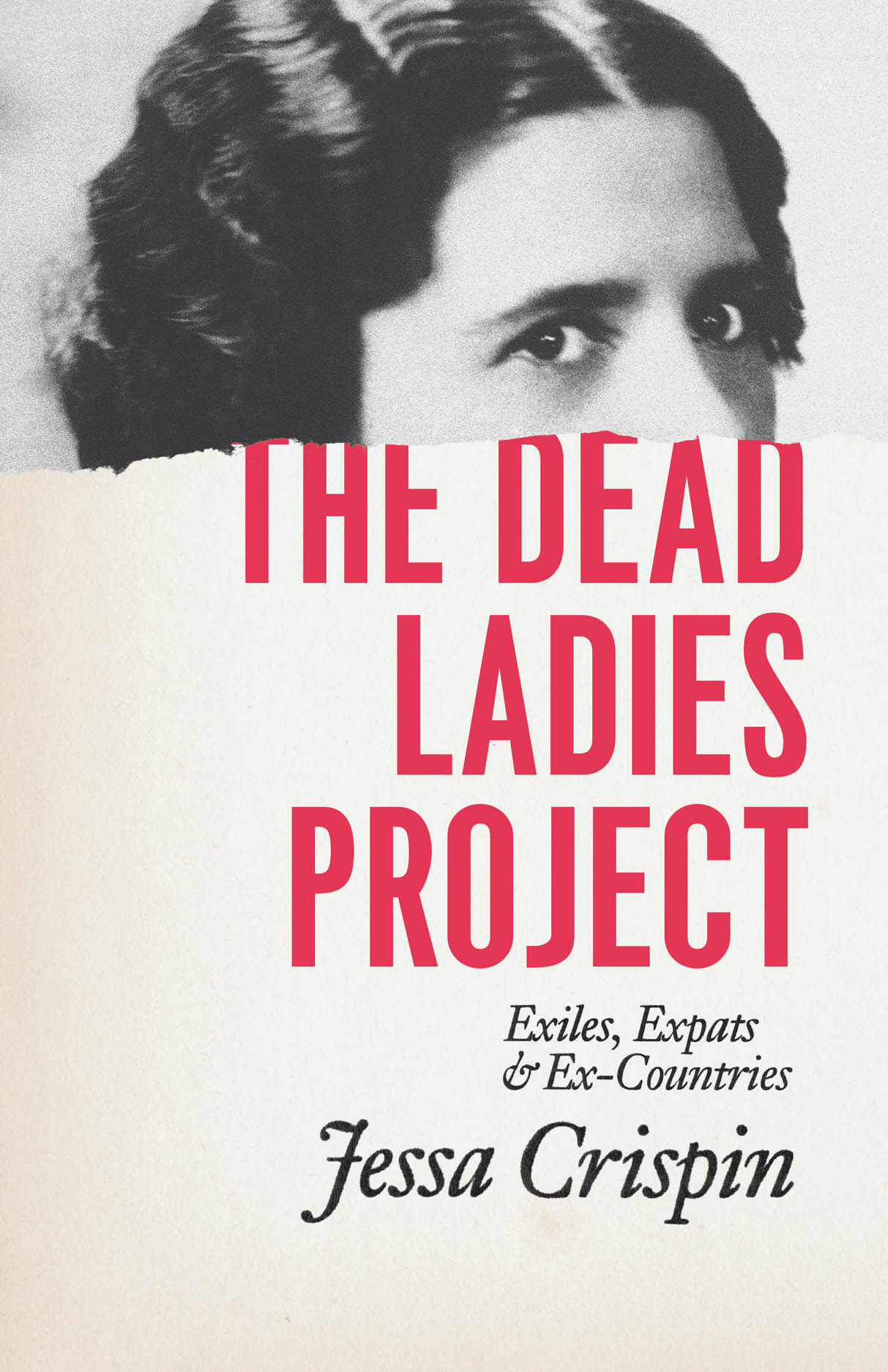The Dead Ladies Project: Exiles, Expats, and Ex-Countries
