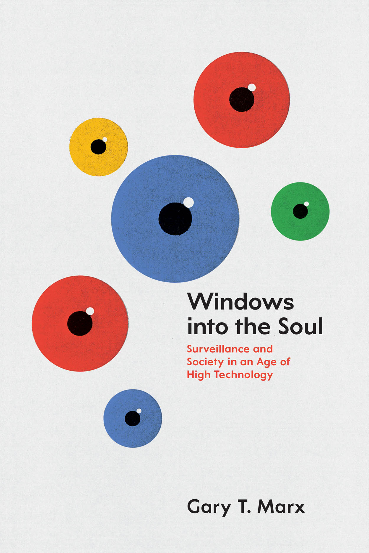 Windows into the Soul: Surveillance and Society in an Age of High Technology