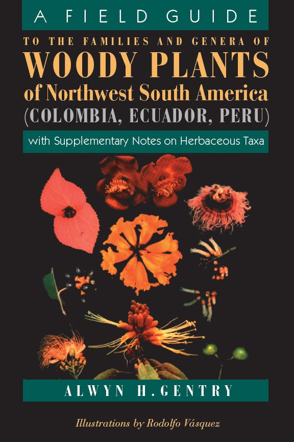 A Field Guide to the Families and Genera of Woody Plants of Northwest South America