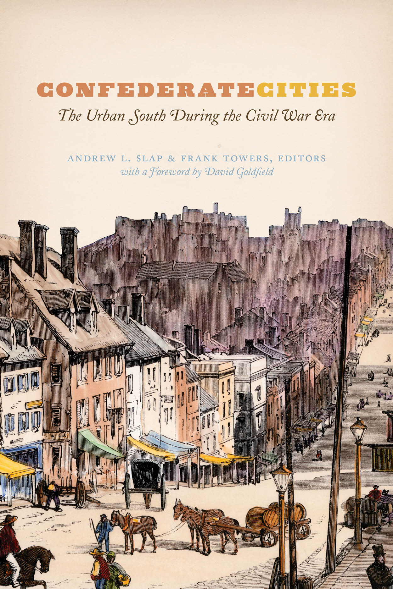 Confederate Cities: The Urban South during the Civil War Era