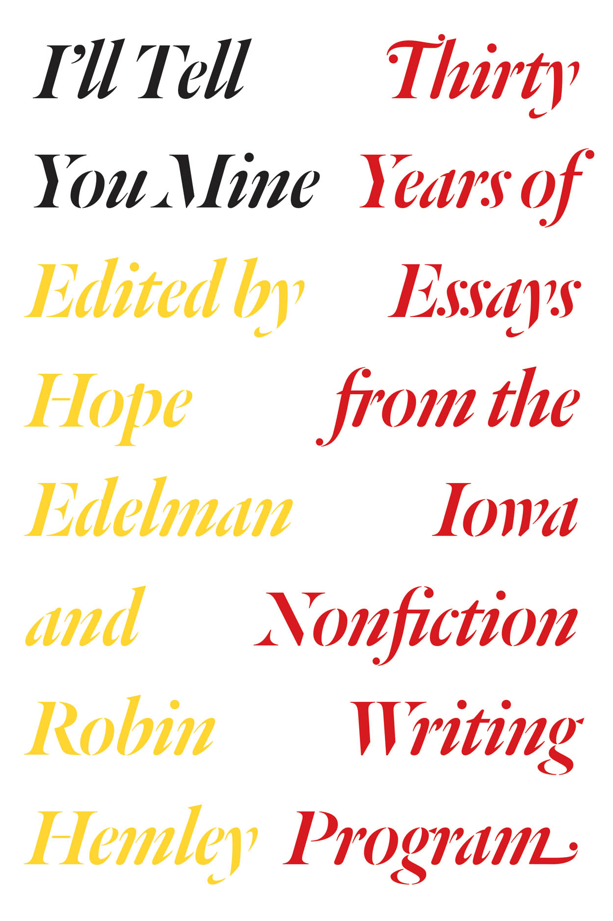 i ll tell you mine thirty years of essays from the iowa  i ll tell you mine
