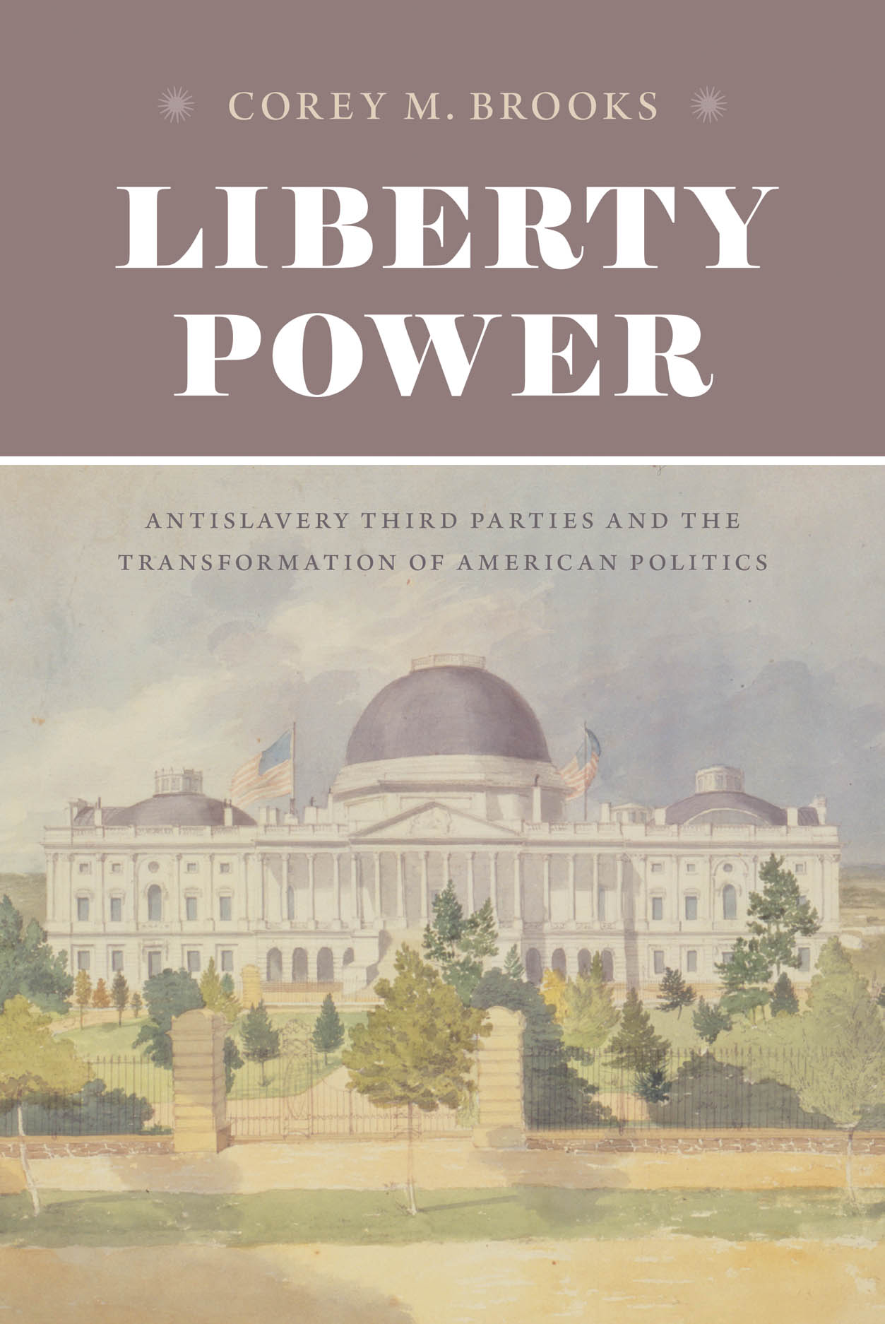 Liberty Power: Antislavery Third Parties and the Transformation of American Politics