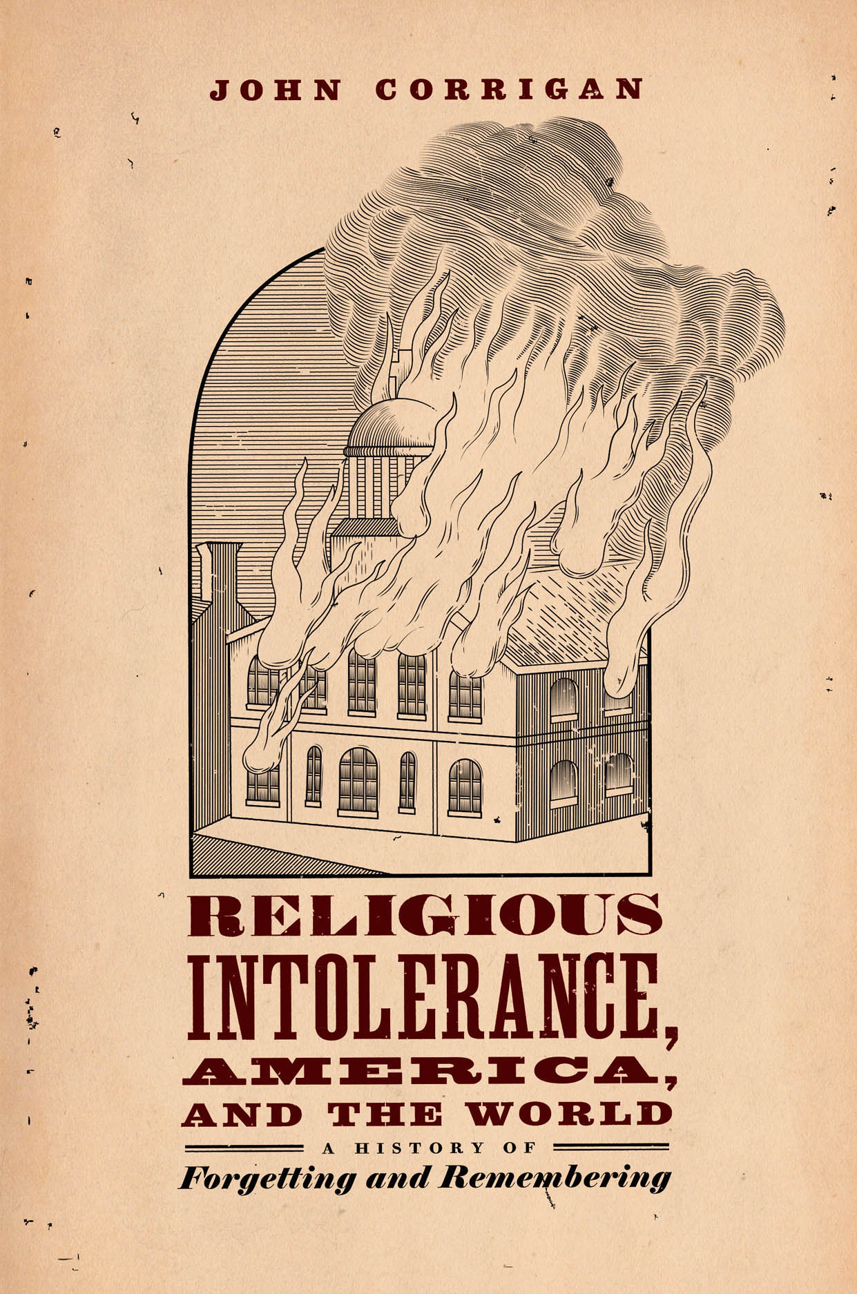 Religious Intolerance, America, and the World: A History of Forgetting and Remembering