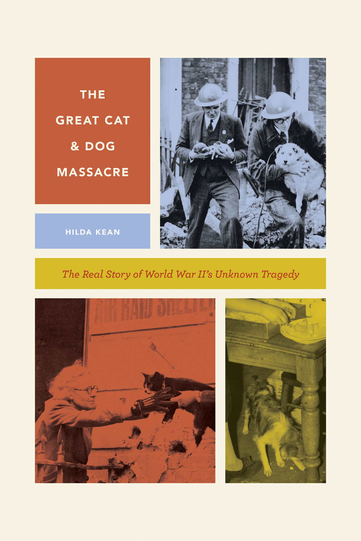 The Great Cat and Dog Massacre: The Real Story of World War Two's Unknown Tragedy