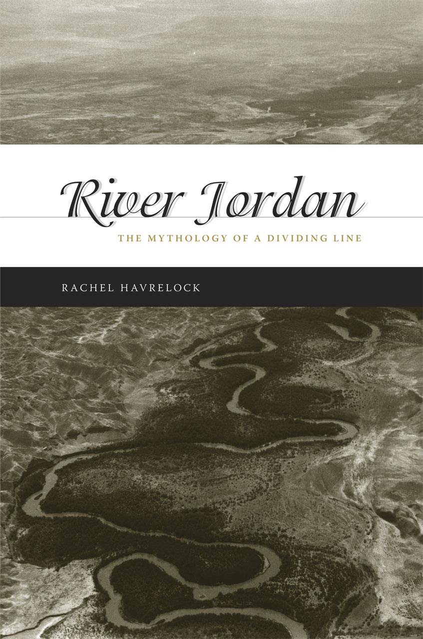 River Jordan: The Mythology of a Dividing Line