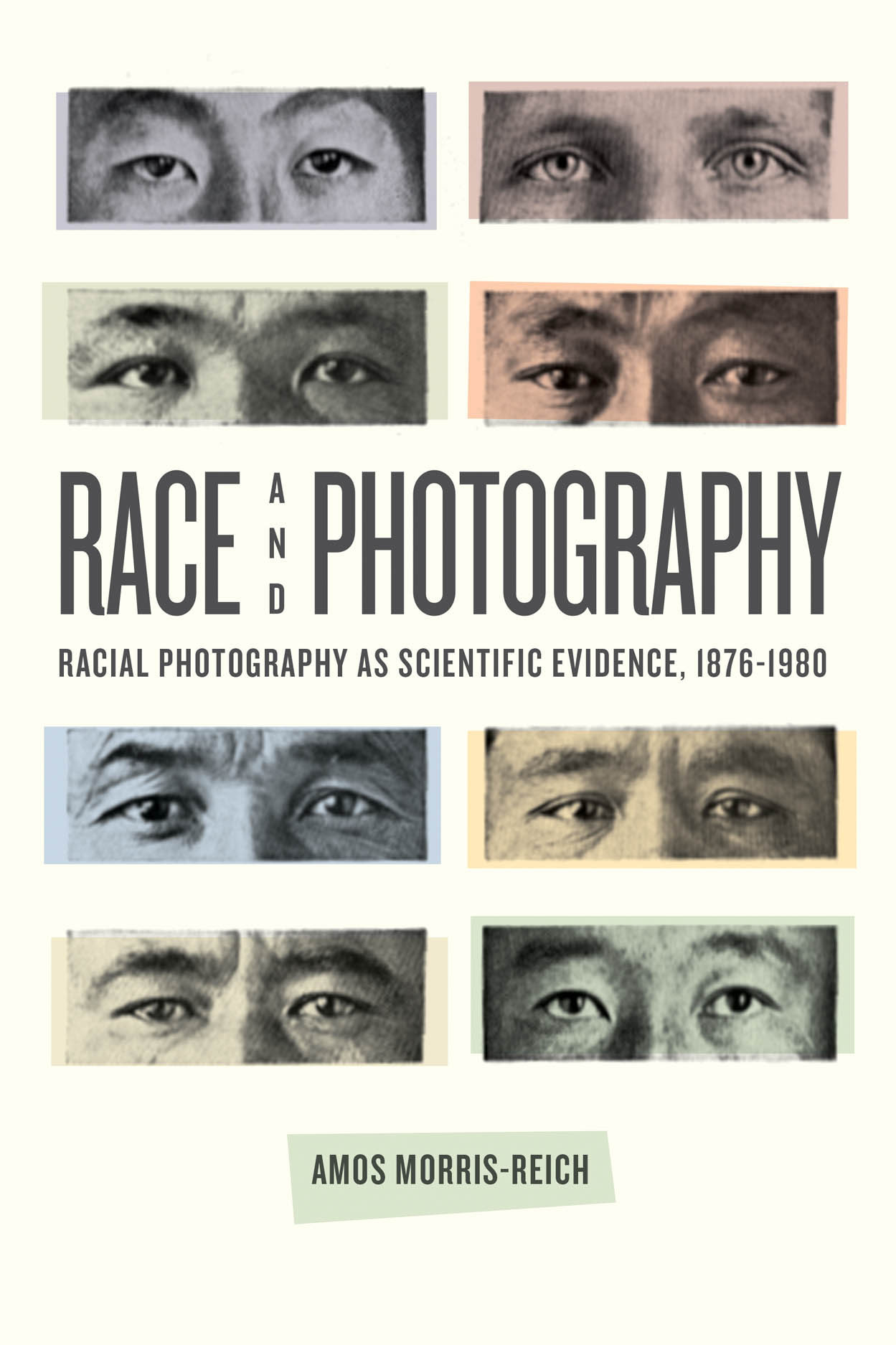 Race and Photography: Racial Photography as Scientific Evidence, 1876-1980