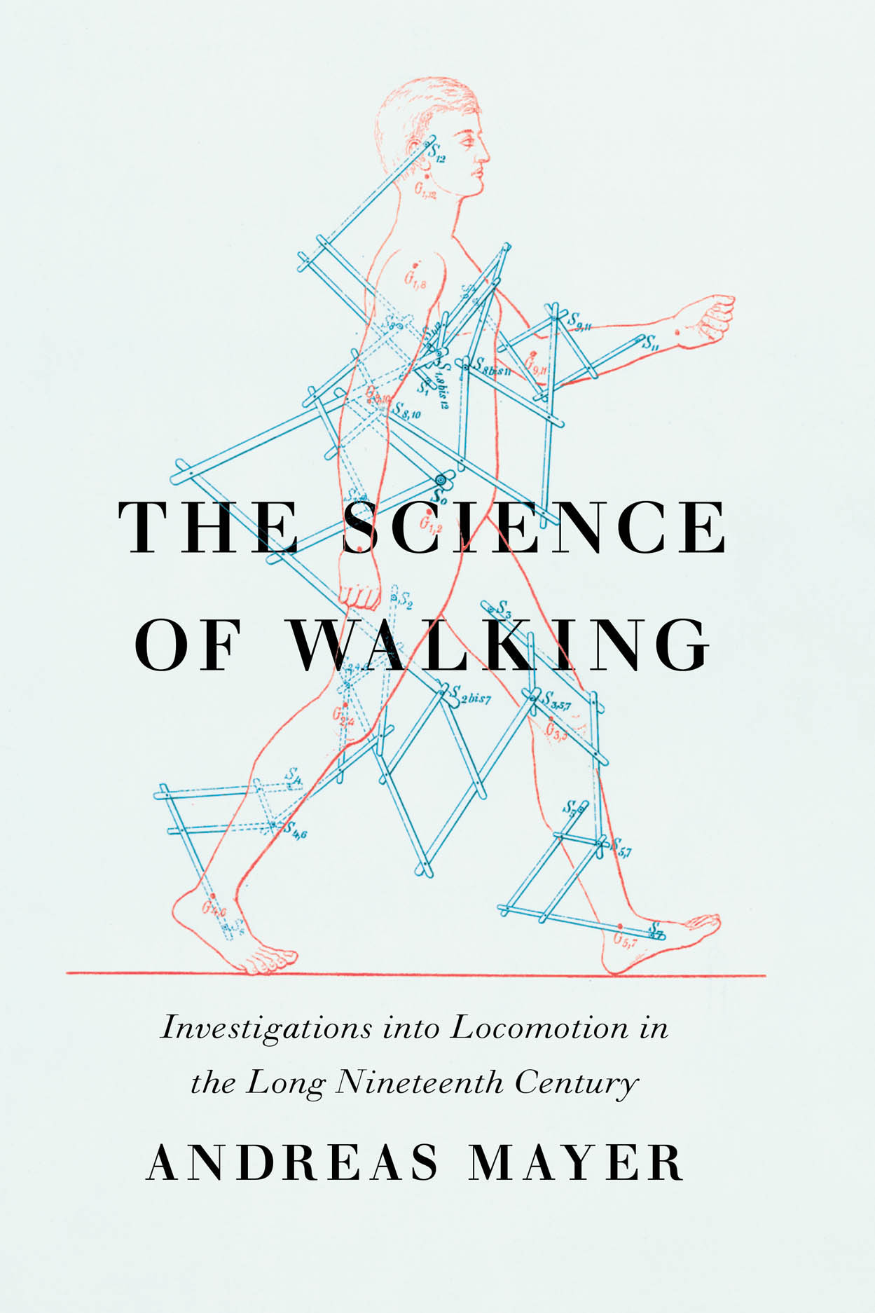 The Science of Walking: Investigations into Locomotion in the Long Nineteenth Century
