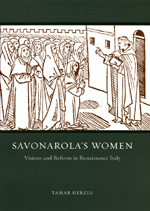 Savonarola's Women: Visions and Reform in Renaissance Italy